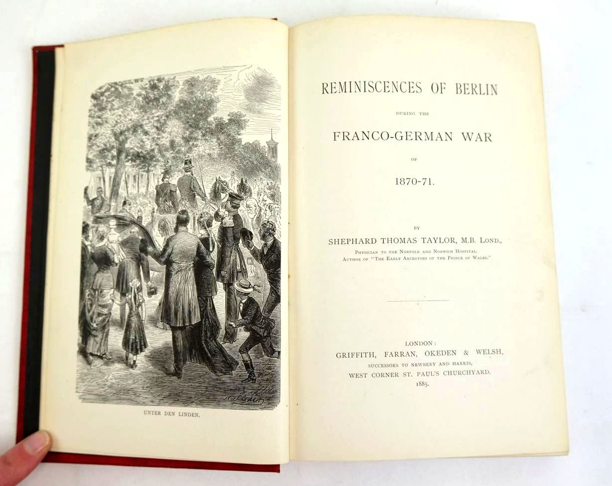 Photo of REMINISCENCES OF BERLIN DURING THE FRANCO-GERMAN WAR OF 1870-71 written by Taylor, Shephard Thomas published by Griffith, Farran, Okeden & Welsh (STOCK CODE: 1320183)  for sale by Stella & Rose's Books