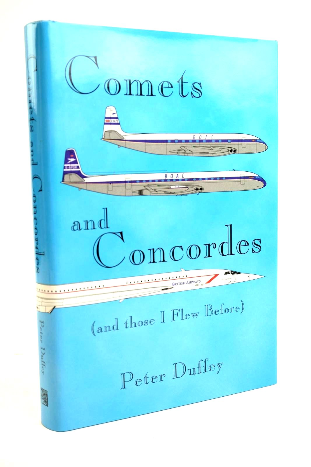 Photo of COMETS AND CONCORDES (AND THOSE I FLEW BEFORE) written by Duffey, Peter published by Paladwr Press (STOCK CODE: 1320216)  for sale by Stella & Rose's Books