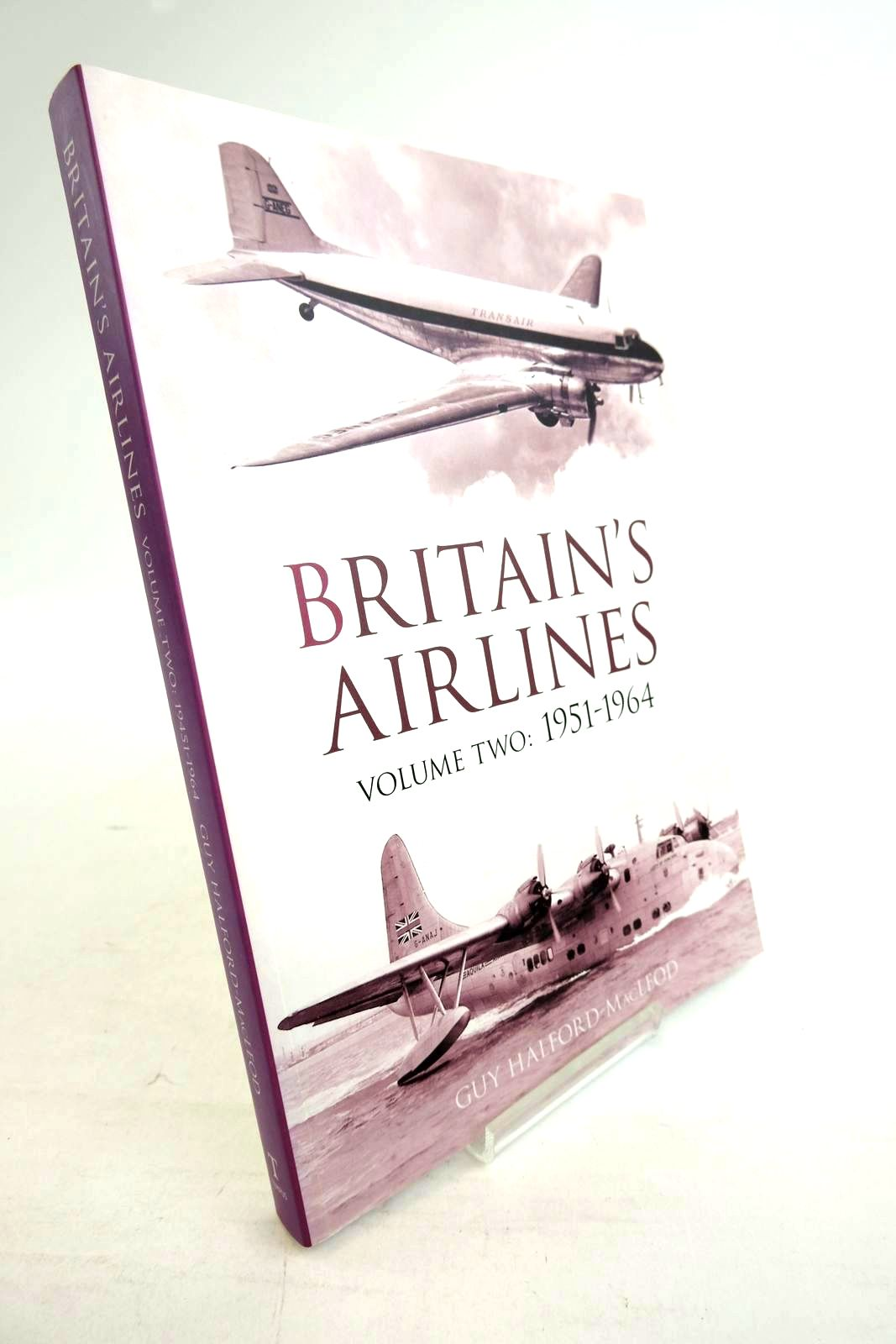 Photo of BRITAIN'S AIRLINES VOLUME TWO: 1951-1964 written by Halford-Macleod, Guy published by Tempus Publishing Ltd (STOCK CODE: 1320277)  for sale by Stella & Rose's Books