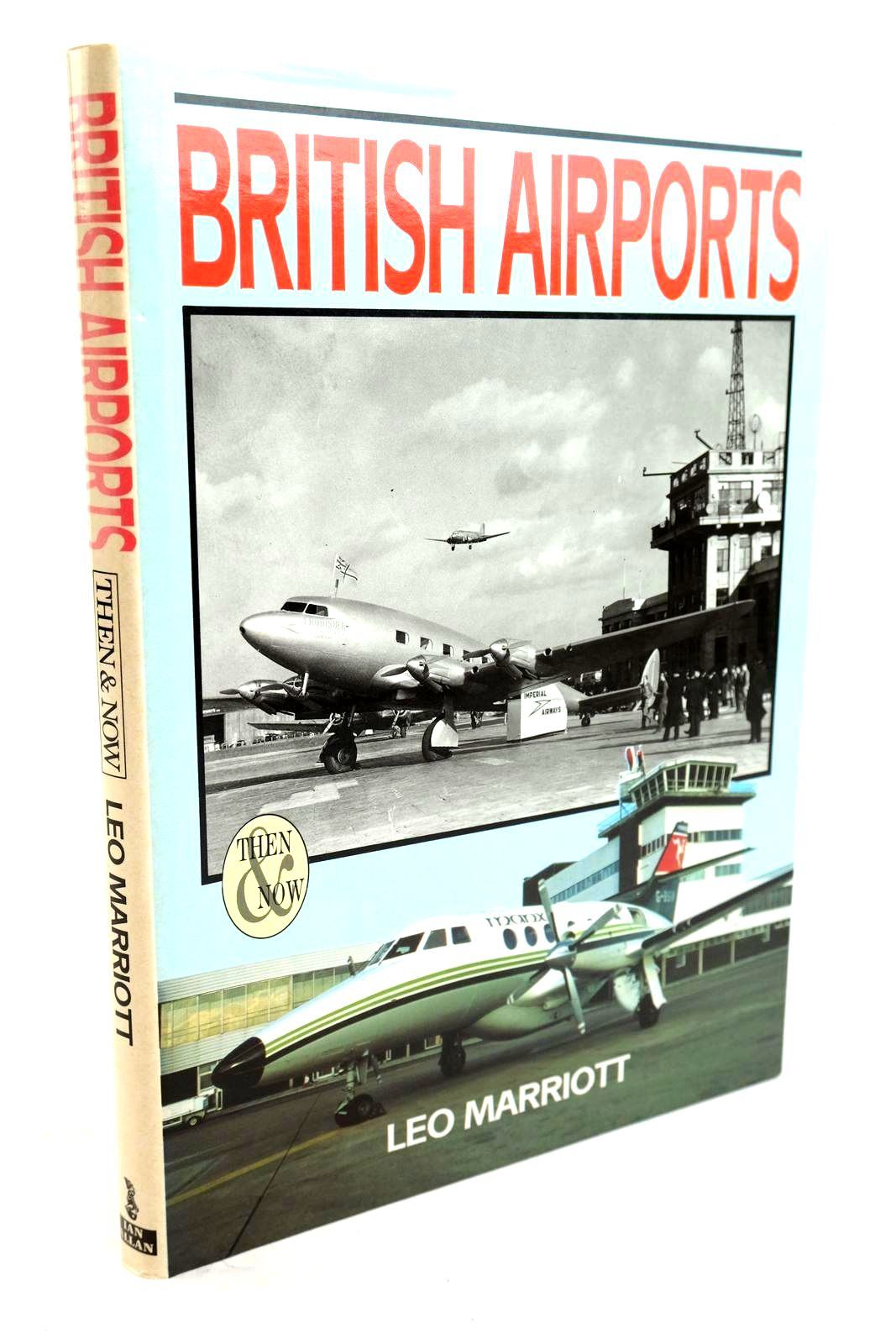 Photo of BRITISH AIRPORTS THEN & NOW written by Marriott, Leo published by Ian Allan Ltd. (STOCK CODE: 1320286)  for sale by Stella & Rose's Books
