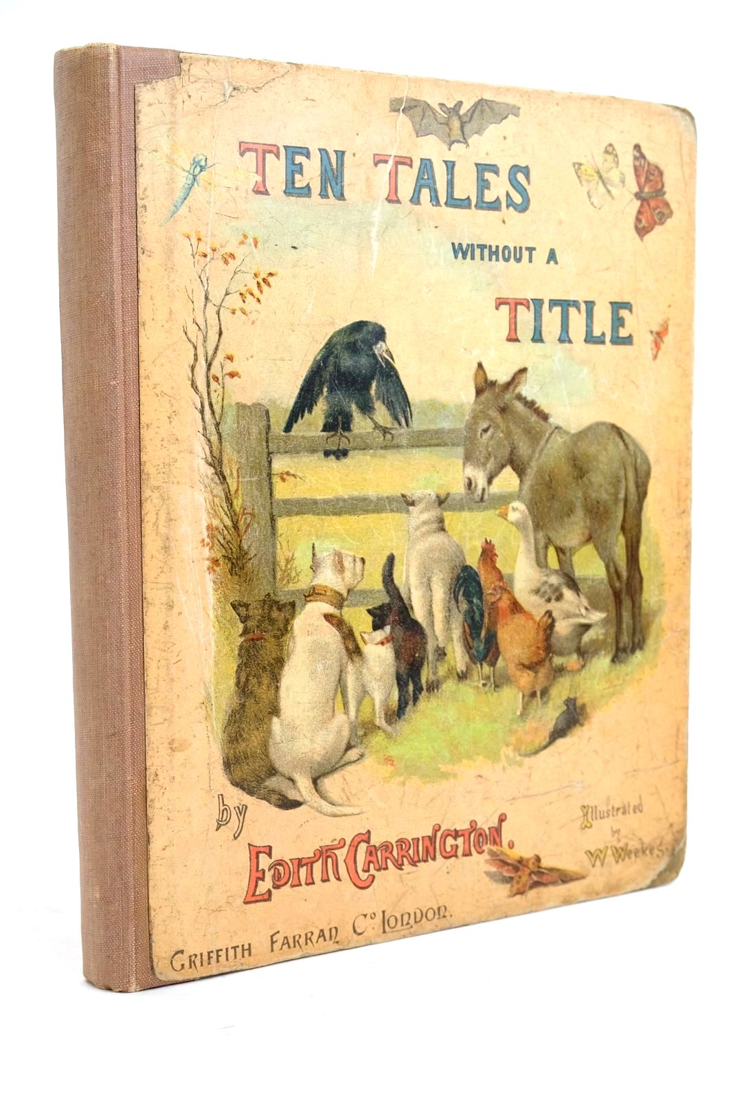 Photo of TEN TALES WITHOUT A TITLE written by Carrington, Edith illustrated by Weekes, W. published by Griffith Farran & Co. (STOCK CODE: 1320425)  for sale by Stella & Rose's Books