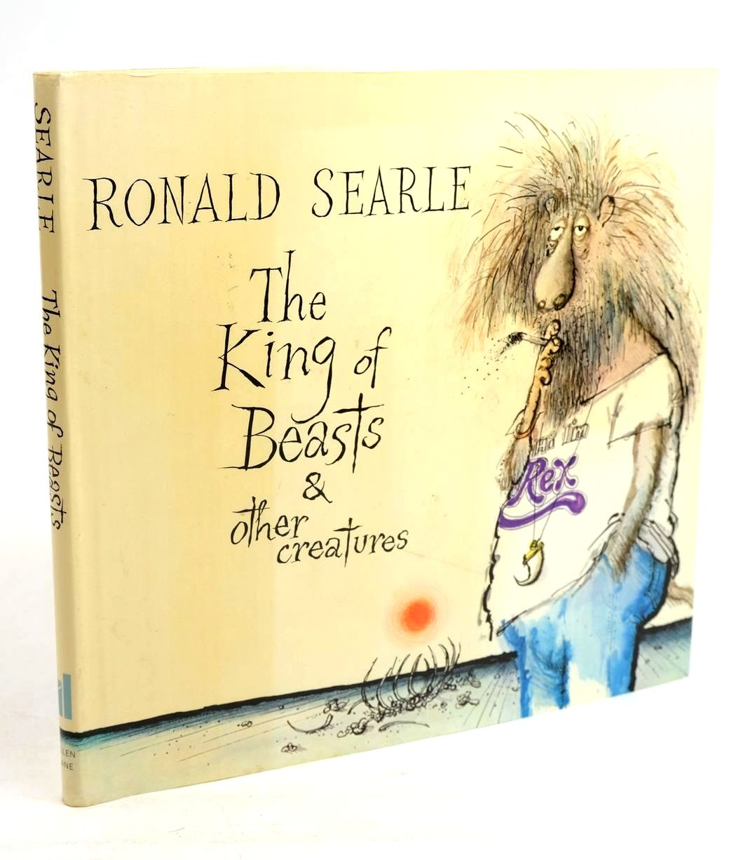 Photo of THE KING OF BEASTS & OTHER CREATURES written by Searle, Ronald illustrated by Searle, Ronald published by Allen Lane (STOCK CODE: 1320426)  for sale by Stella & Rose's Books