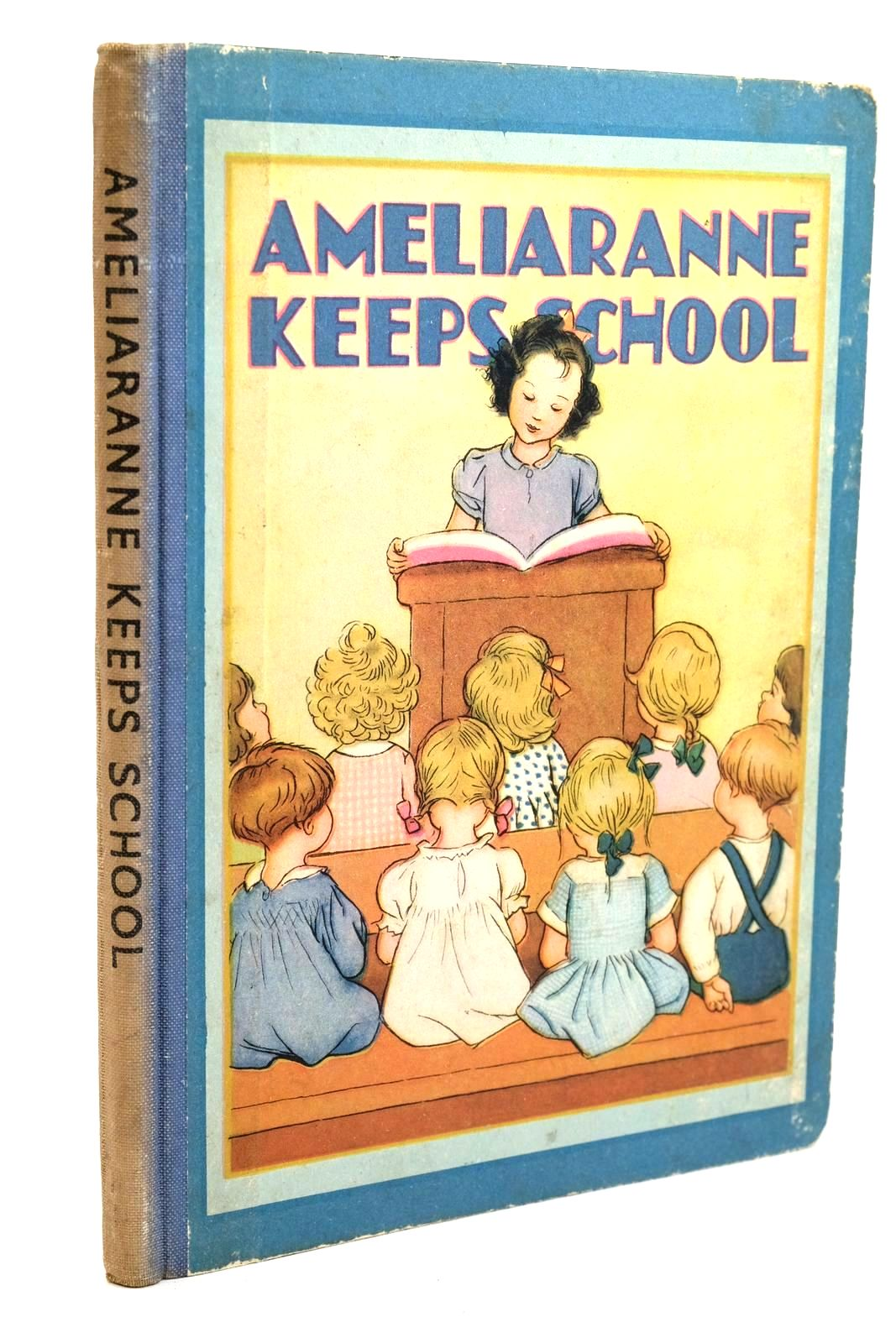 Photo of AMELIARANNE KEEPS SCHOOL written by Heward, Constance illustrated by Pearse, S.B. published by George G. Harrap & Co. Ltd. (STOCK CODE: 1320687)  for sale by Stella & Rose's Books
