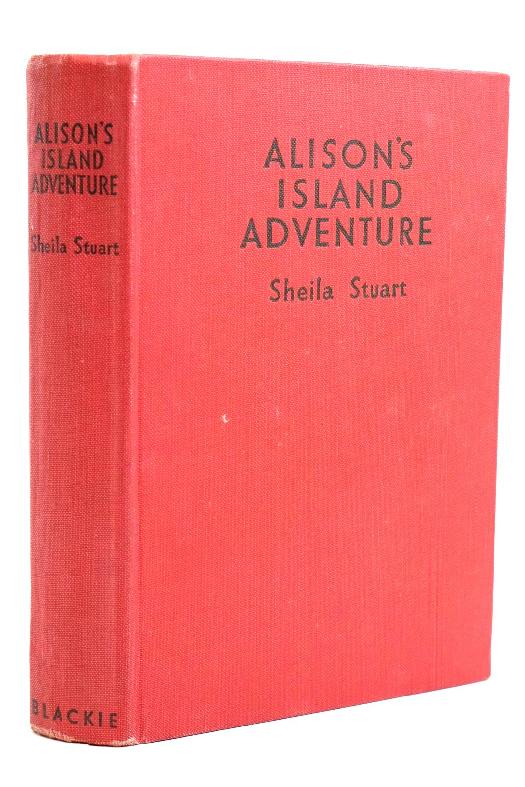 Photo of ALISON'S ISLAND ADVENTURE written by Stuart, Sheila illustrated by Dunlop, Gilbert published by Blackie & Son Ltd. (STOCK CODE: 1320709)  for sale by Stella & Rose's Books