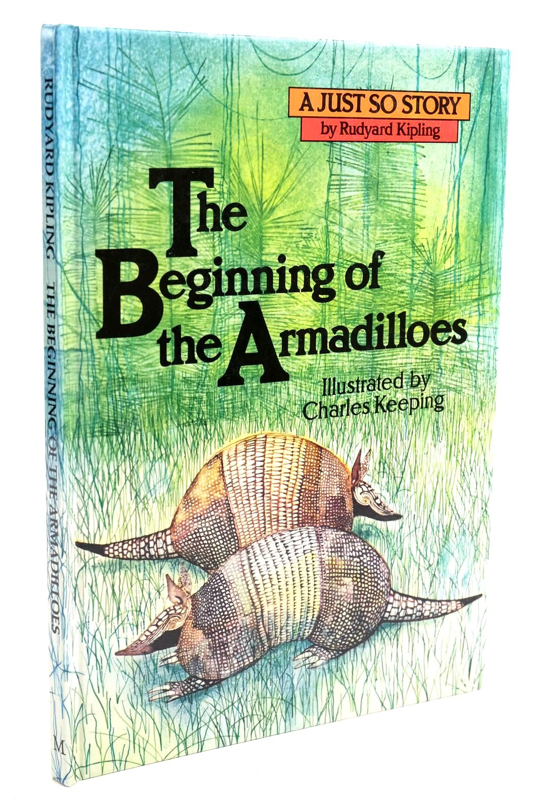 Photo of THE BEGINNING OF THE ARMADILLOES written by Kipling, Rudyard illustrated by Keeping, Charles published by Macmillan Children's Books (STOCK CODE: 1320960)  for sale by Stella & Rose's Books