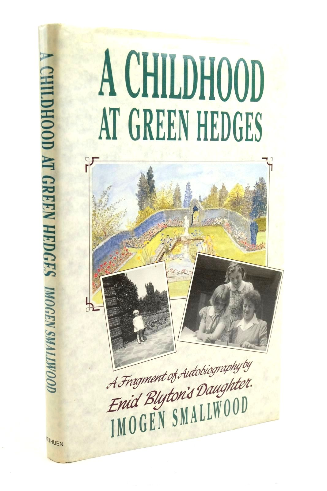 Photo of A CHILDHOOD AT GREEN HEDGES written by Smallwood, Imogen published by Methuen Children's Books (STOCK CODE: 1320995)  for sale by Stella & Rose's Books