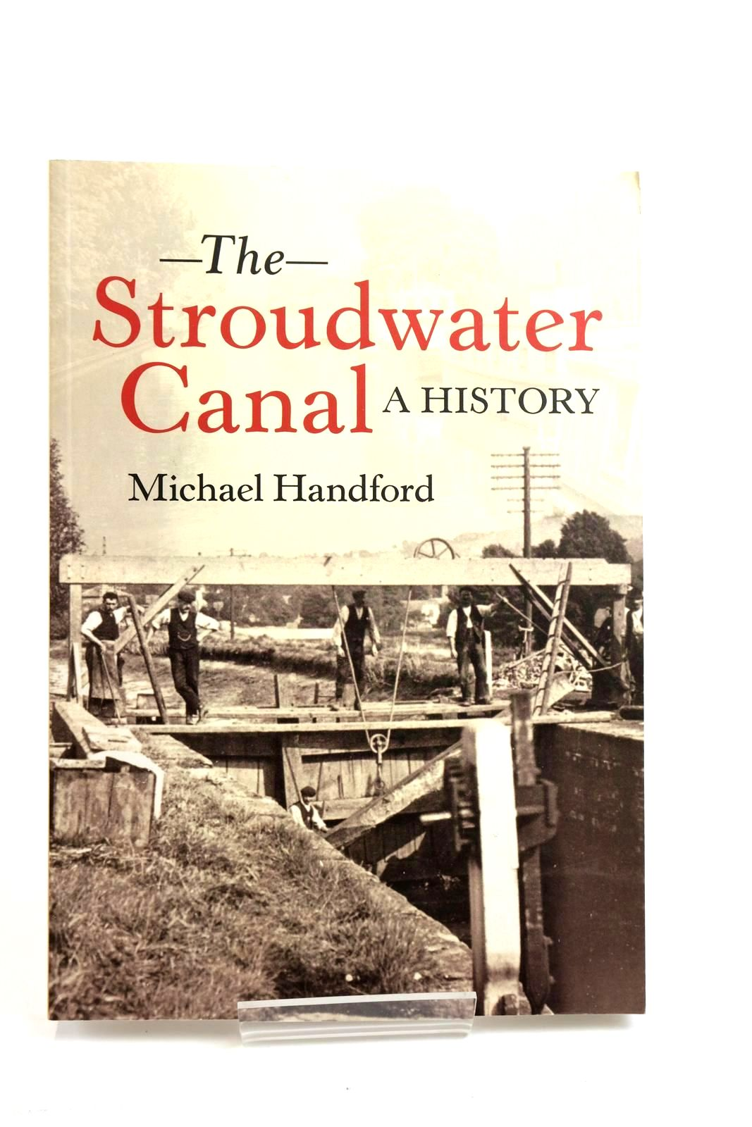 Photo of THE STROUDWATER CANAL A HISTORY written by Handford, Michael published by Amberley Publishing (STOCK CODE: 1321480)  for sale by Stella & Rose's Books