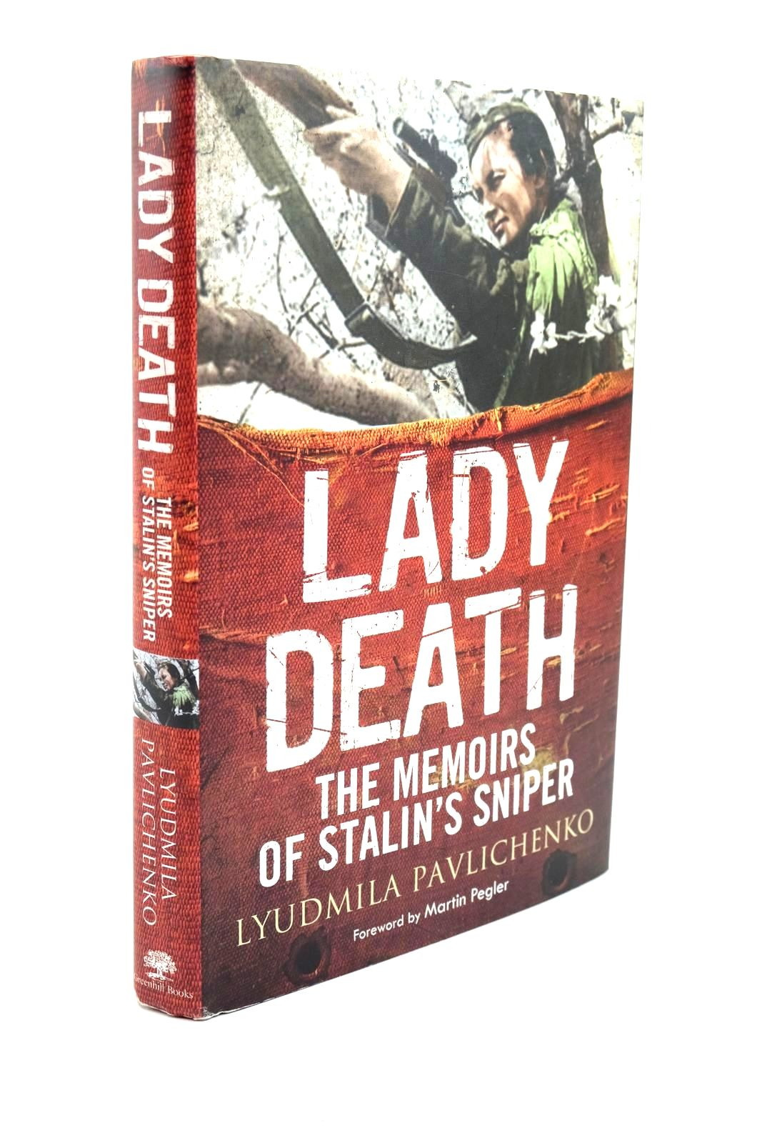 Photo of LADY DEATH THE MEMOIRS OF STALIN'S SNIPER- Stock Number: 1321486
