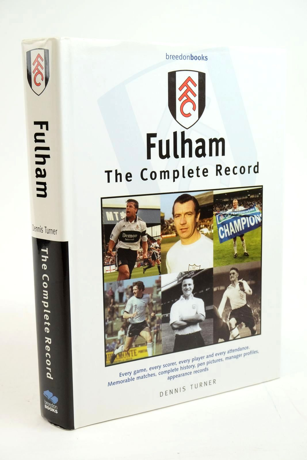 Photo of FULHAM THE COMPLETE RECORD written by Turner, Dennis published by Breedon Books Publishing Co. (STOCK CODE: 1321500)  for sale by Stella & Rose's Books