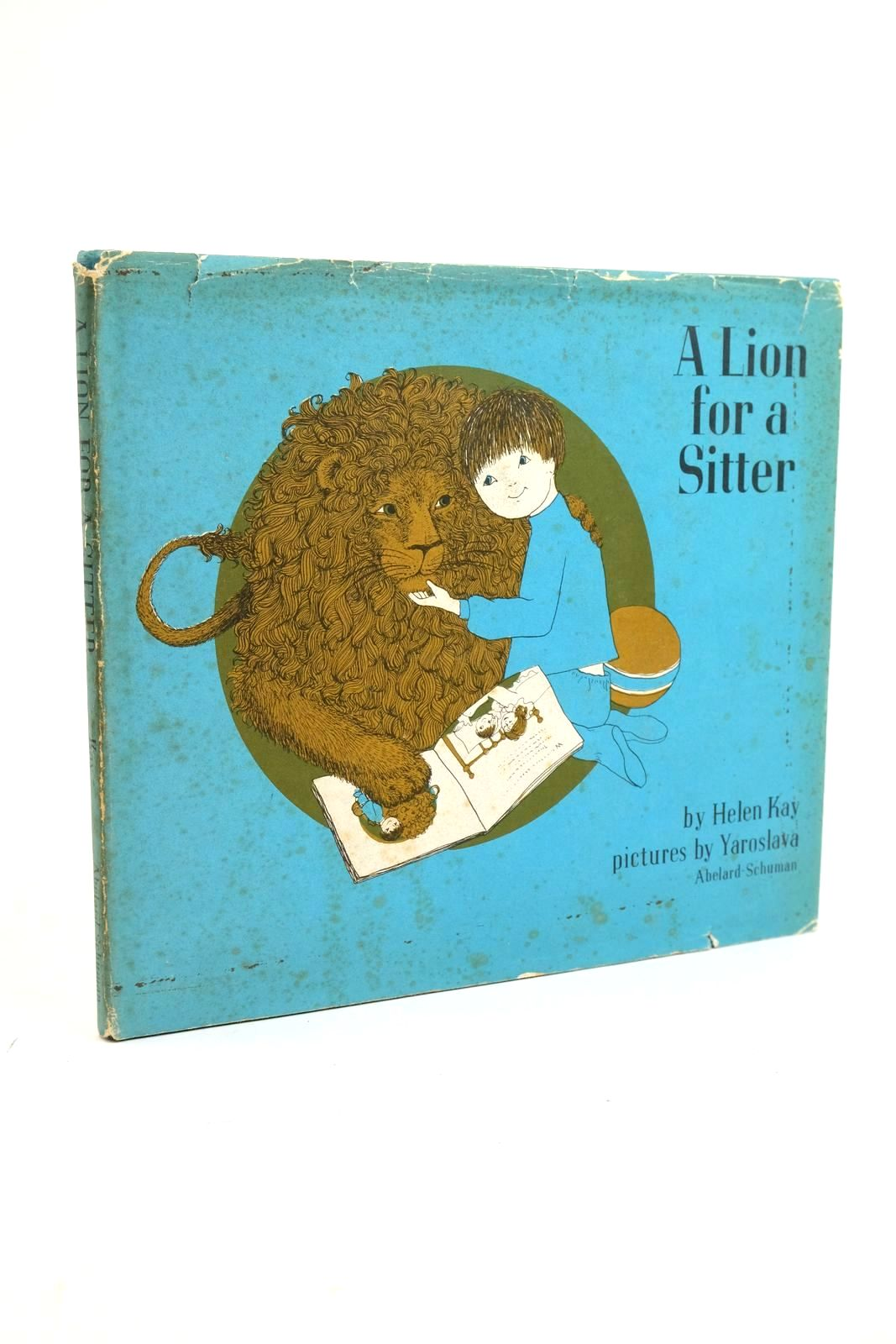 Photo of A LION FOR A SITTER written by Kay, Helen illustrated by Yaroslava, published by Abelard-Schuman (STOCK CODE: 1321534)  for sale by Stella & Rose's Books