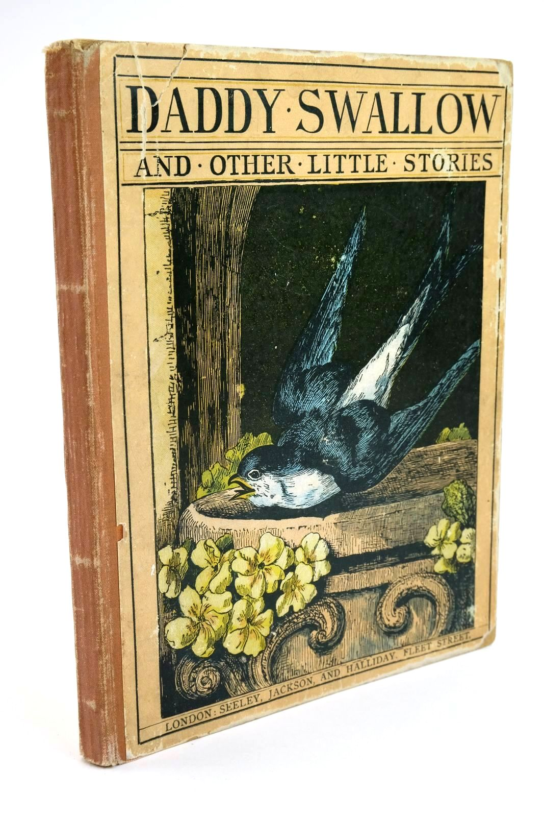 Photo of DADDY SWALLOW AND OTHER LITTLE STORIES published by Seeley, Jackson and Halliday (STOCK CODE: 1321666)  for sale by Stella & Rose's Books