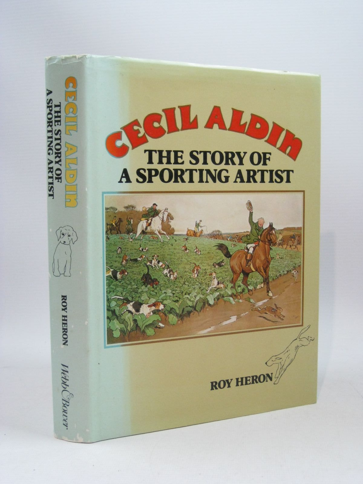 Photo of CECIL ALDIN - THE STORY OF A SPORTING ARTIST written by Heron, Roy illustrated by Aldin, Cecil published by Webb & Bower (STOCK CODE: 1404154)  for sale by Stella & Rose's Books