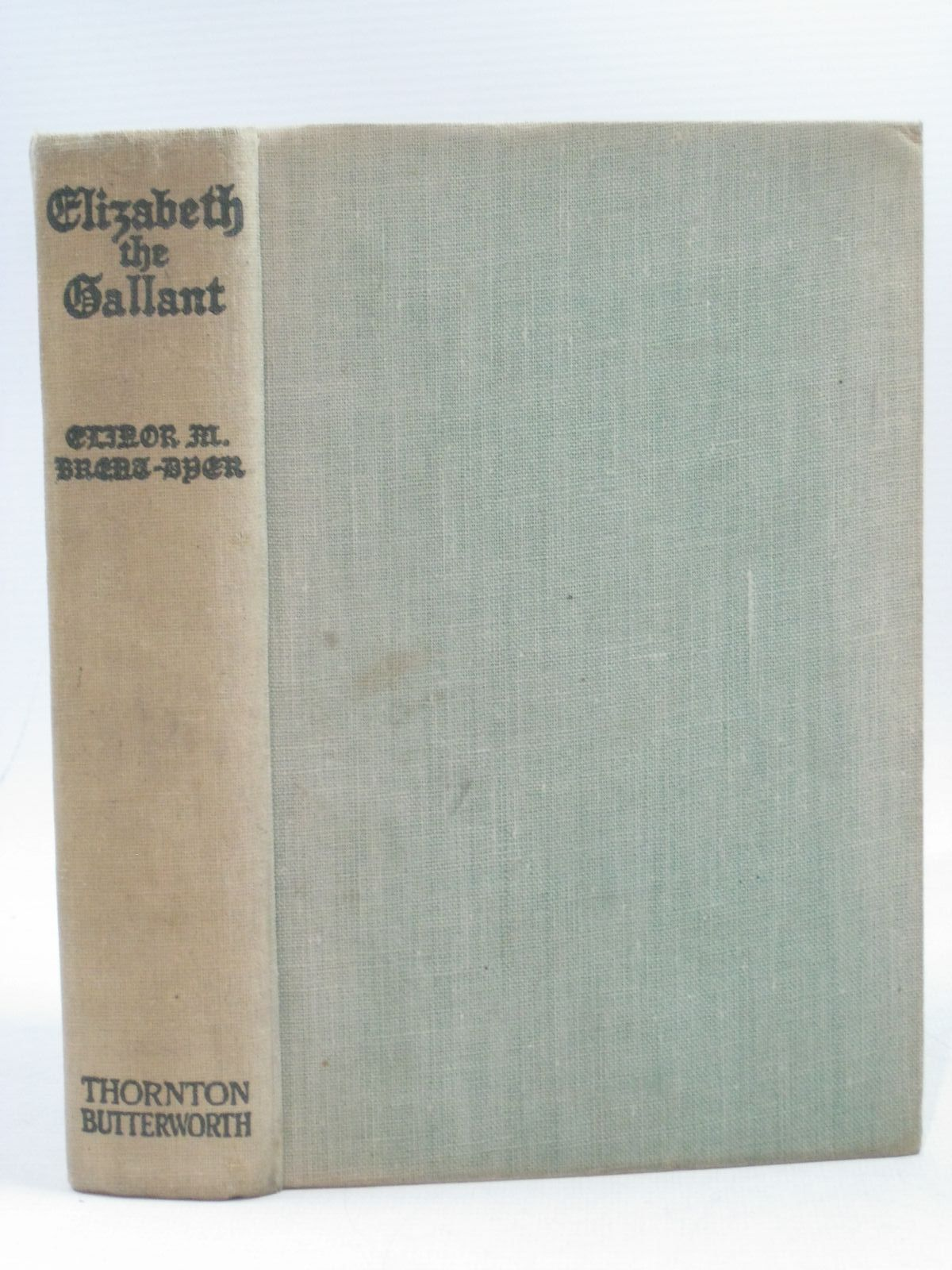 Photo of ELIZABETH THE GALLANT written by Brent-Dyer, Elinor M. published by Thornton Butterworth (STOCK CODE: 1404171)  for sale by Stella & Rose's Books