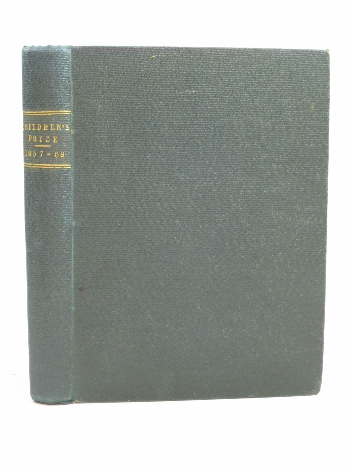 Photo of THE CHILDREN'S PRIZE 1867 - 68 written by Clarke, J. Erskine published by William Macintosh (STOCK CODE: 1404850)  for sale by Stella & Rose's Books