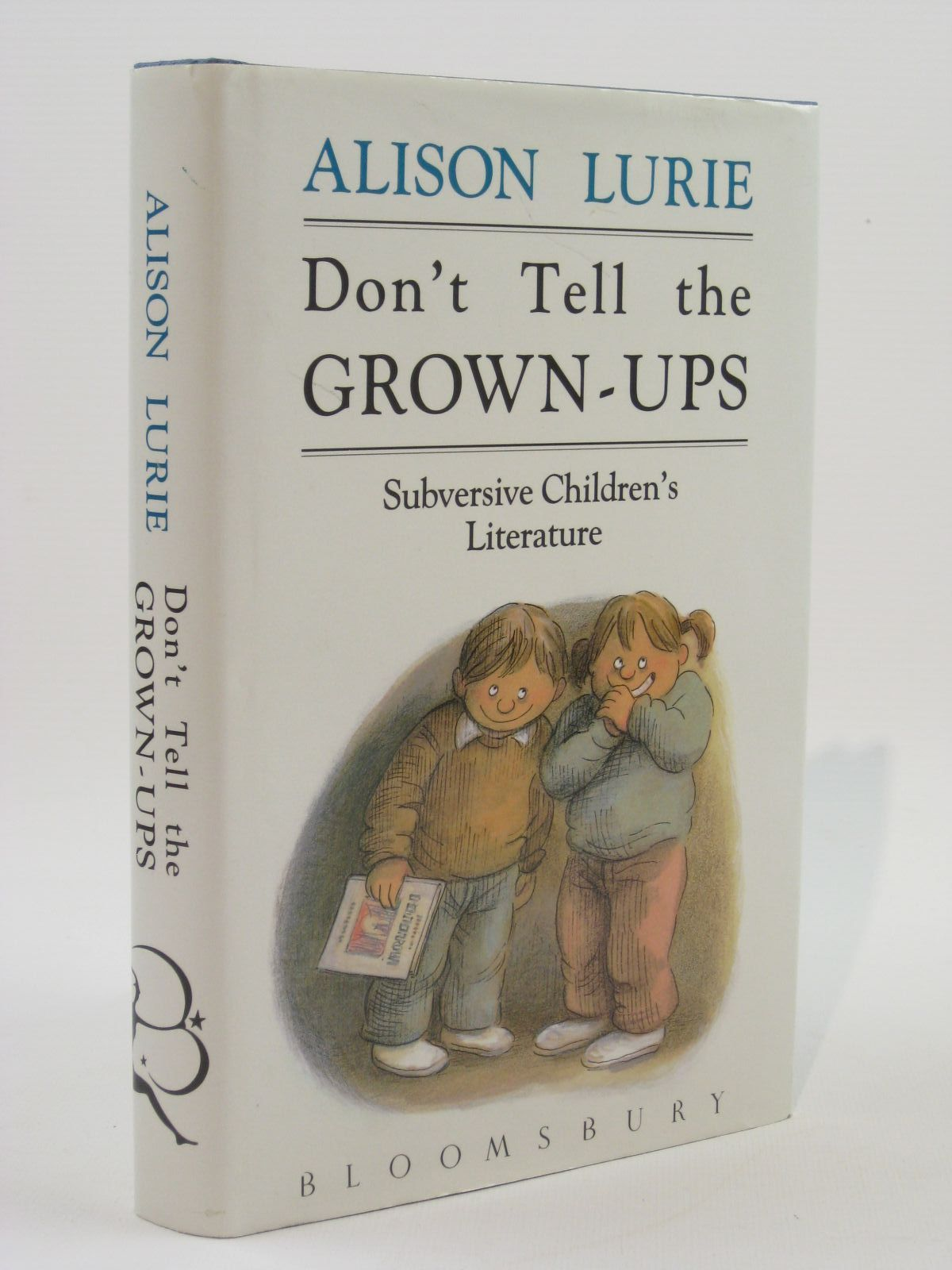 Photo of DON'T TELL THE GROWN-UPS written by Lurie, Alison published by Bloomsbury (STOCK CODE: 1407094)  for sale by Stella & Rose's Books