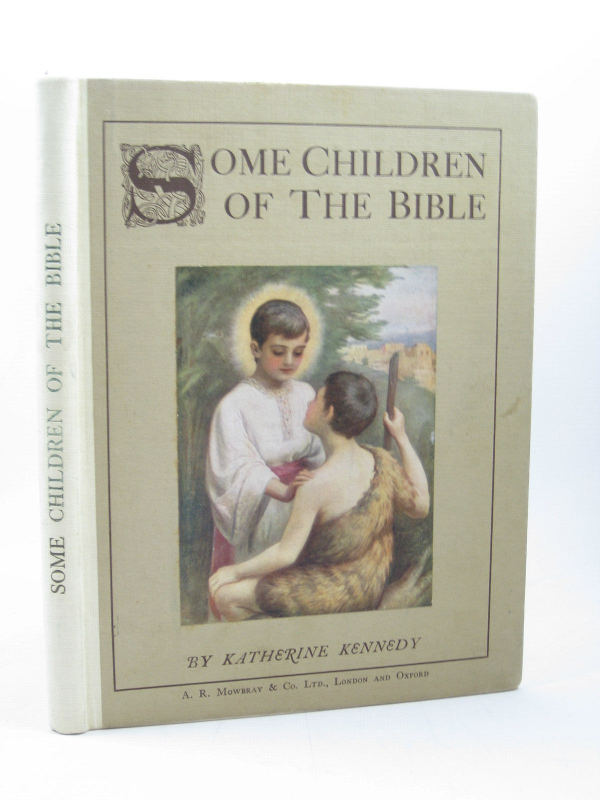 Photo of SOME CHILDREN OF THE BIBLE written by Kennedy, Katherine published by A.R. Mowbray & Co. Limited (STOCK CODE: 1502754)  for sale by Stella & Rose's Books