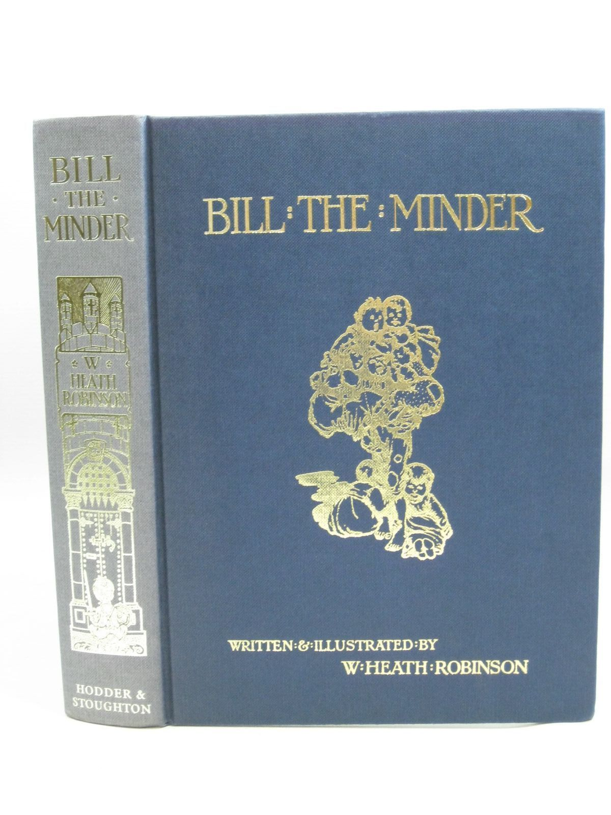 Photo of BILL THE MINDER written by Robinson, W. Heath illustrated by Robinson, W. Heath published by Hodder & Stoughton (STOCK CODE: 1505543)  for sale by Stella & Rose's Books
