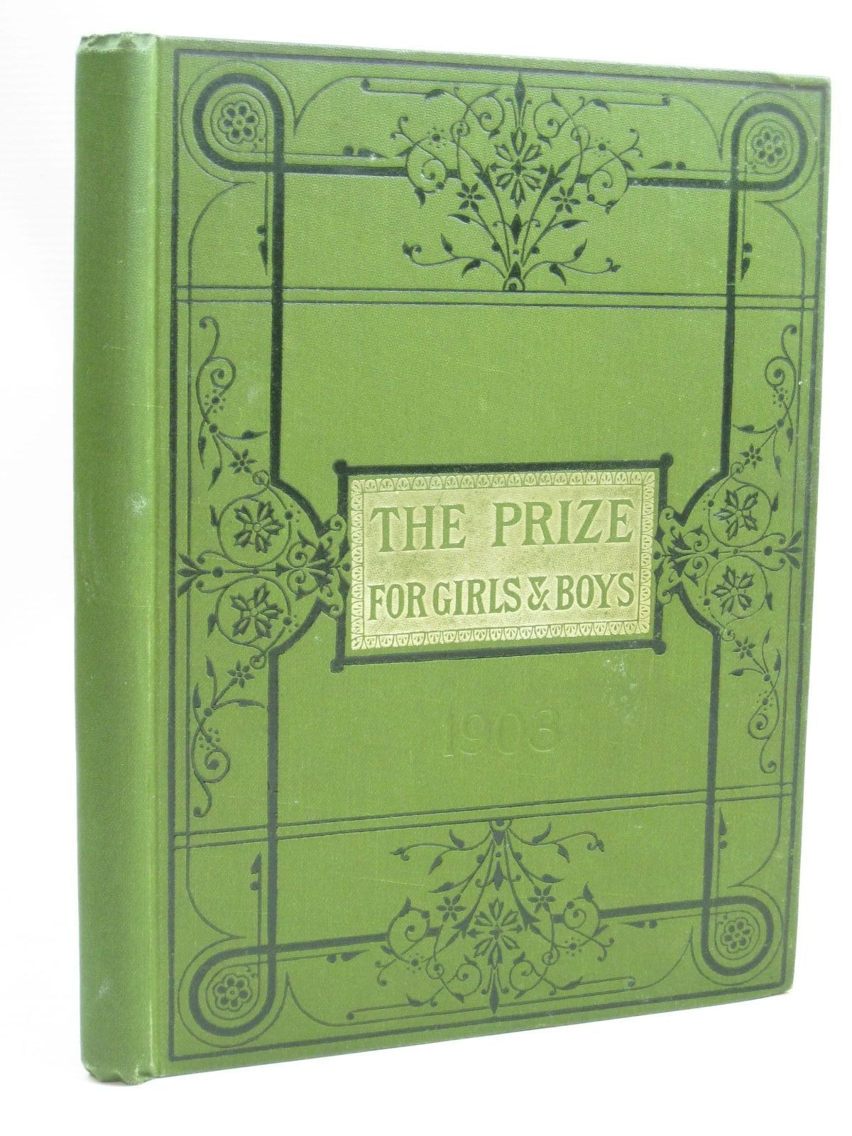 Photo of THE PRIZE FOR GIRLS AND BOYS 1903 published by Wells Gardner, Darton & Co. (STOCK CODE: 1506084)  for sale by Stella & Rose's Books
