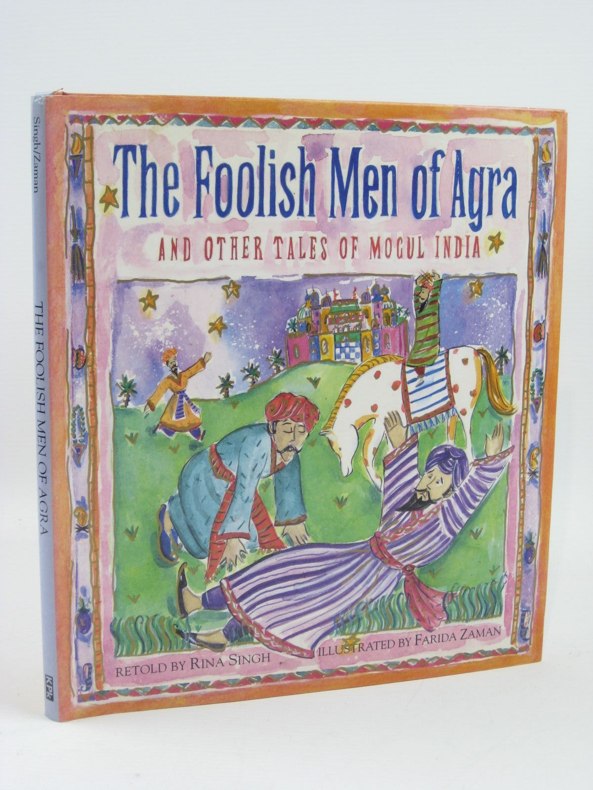 Photo of THE FOOLISH MEN OF AGRA AND OTHER TALES OF MOGUL INDIA written by Singh, Rina illustrated by Zaman, Farida published by Key Porter Books (STOCK CODE: 1506987)  for sale by Stella & Rose's Books