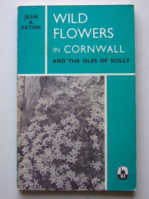 Photo of WILD FLOWERS IN CORNWALL AND THE ISLES OF SCILLY written by Paton, Jean A. published by D. Bradford Barton (STOCK CODE: 1601601)  for sale by Stella & Rose's Books