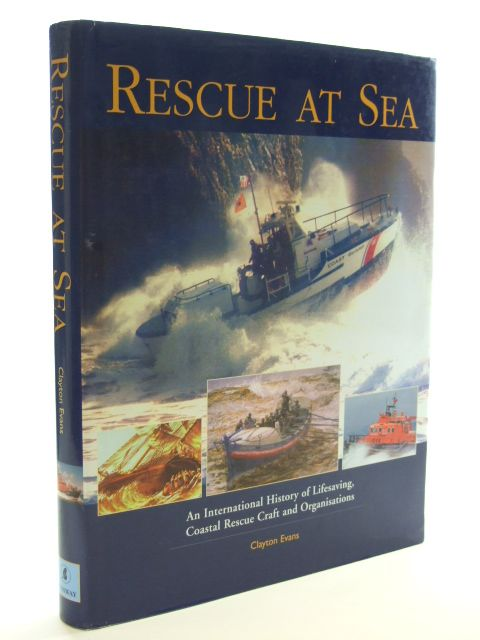 Photo of RESCUE AT SEA AN INTERNATIONAL HISTORY OF LIFESAVING, COASTAL RESCUE CRAFT AND ORGANISATIONS- Stock Number: 1601742