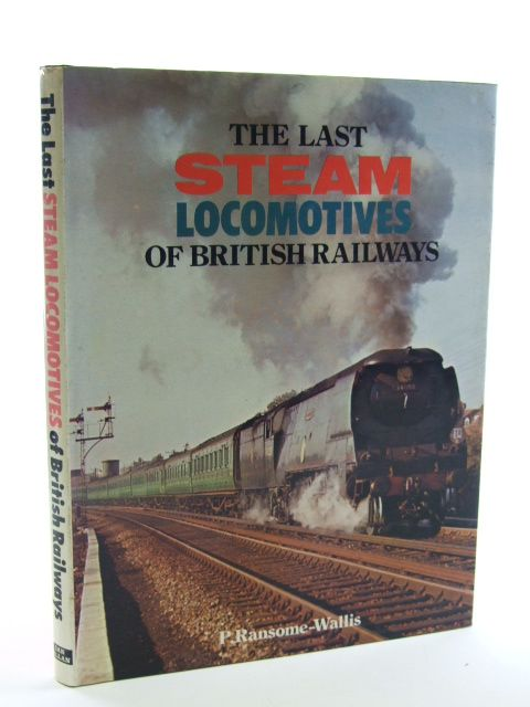 Photo of THE LAST STEAM LOCOMOTIVES OF BRITISH RAILWAYS written by Ransome-Wallis, P. published by Ian Allan Ltd. (STOCK CODE: 1602368)  for sale by Stella & Rose's Books