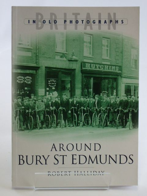 Photo of AROUND BURY ST EDMUNDS written by Halliday, Robert published by Sutton Publishing (STOCK CODE: 1602404)  for sale by Stella & Rose's Books