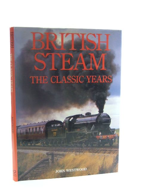 Photo of BRITISH STEAM THE CLASSIC YEARS written by Westwood, John published by Bison Group (STOCK CODE: 1602526)  for sale by Stella & Rose's Books