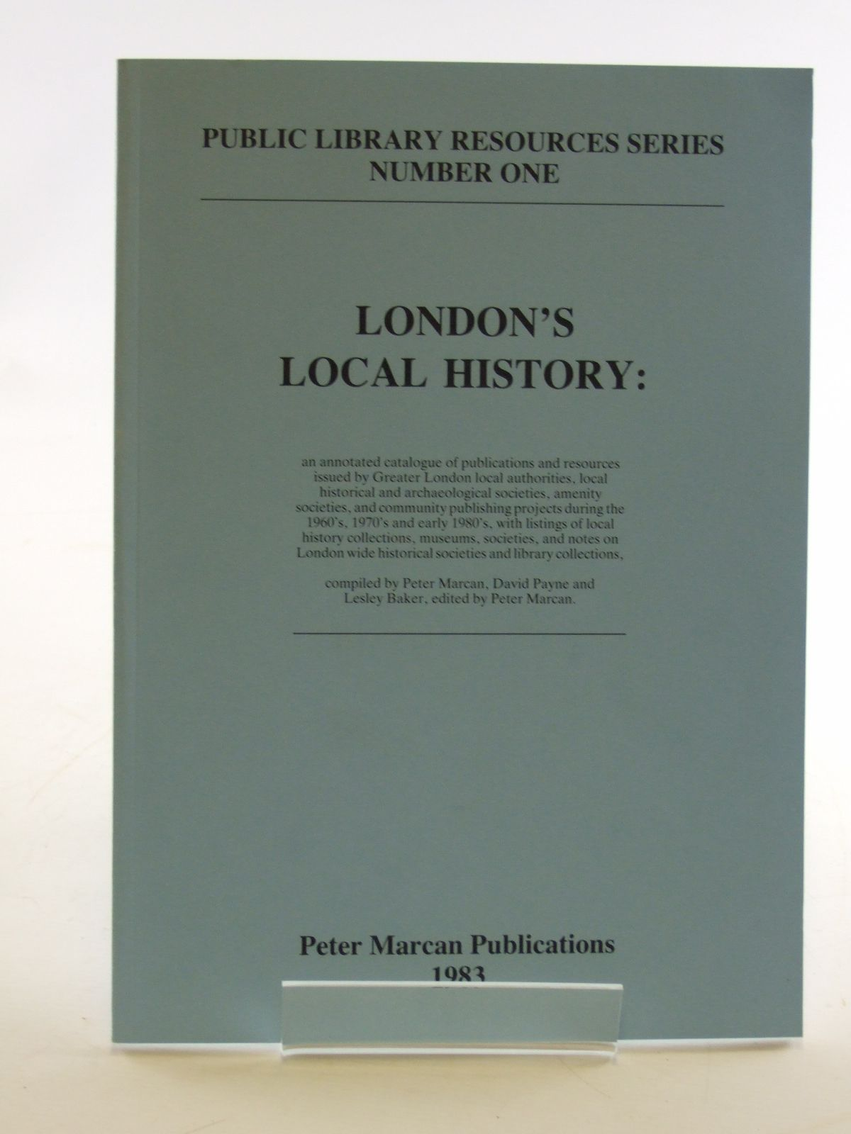 Photo of LONDON'S LOCAL HISTORY written by Marcan, Peter published by Peter Marcan Publications (STOCK CODE: 1602890)  for sale by Stella & Rose's Books