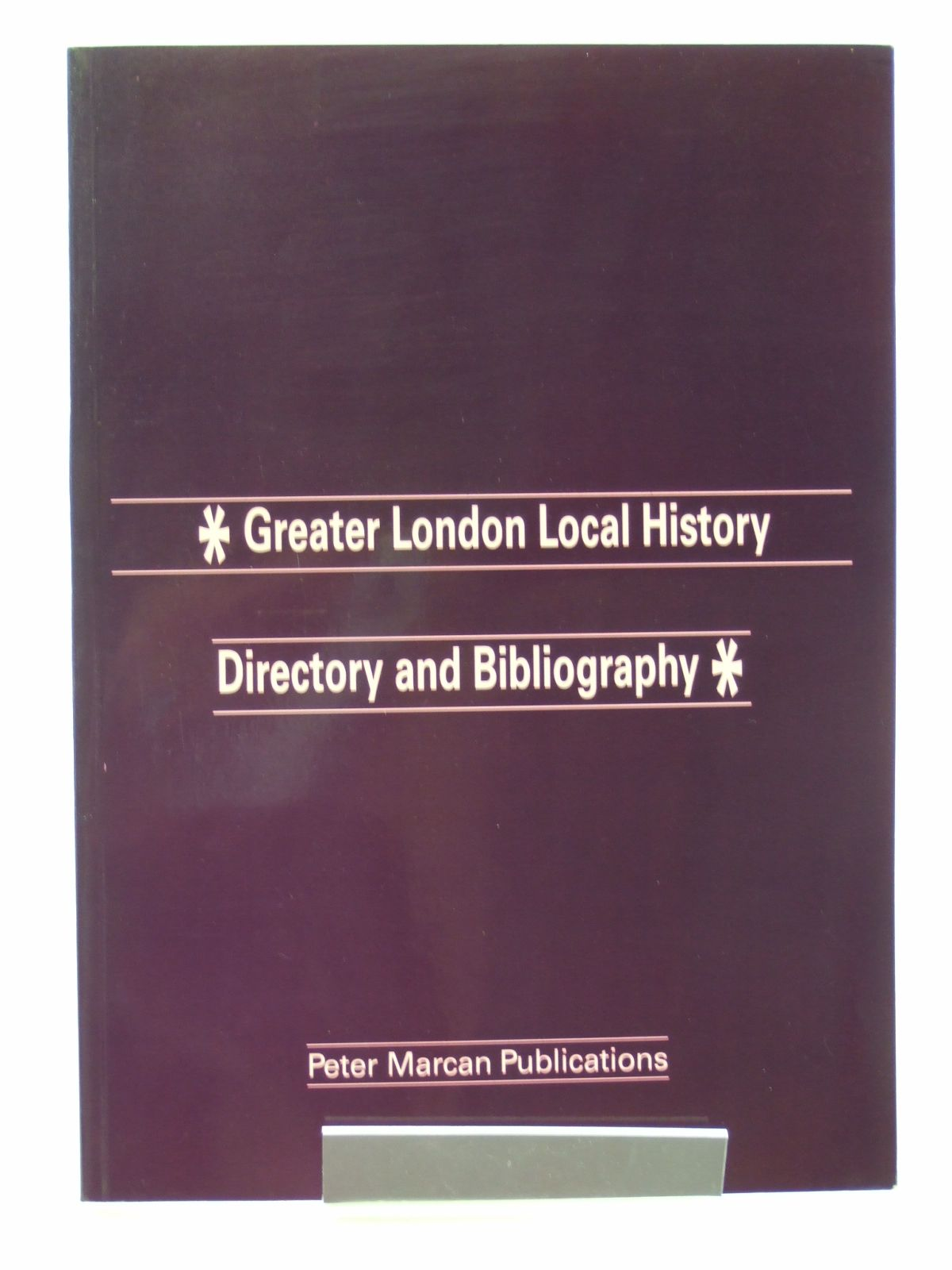 Photo of GREATER LONDON LOCAL HISTORY DIRECTORY AND BIBLIOGRAPHY written by Marcan, Peter published by Peter Marcan Publications (STOCK CODE: 1602891)  for sale by Stella & Rose's Books