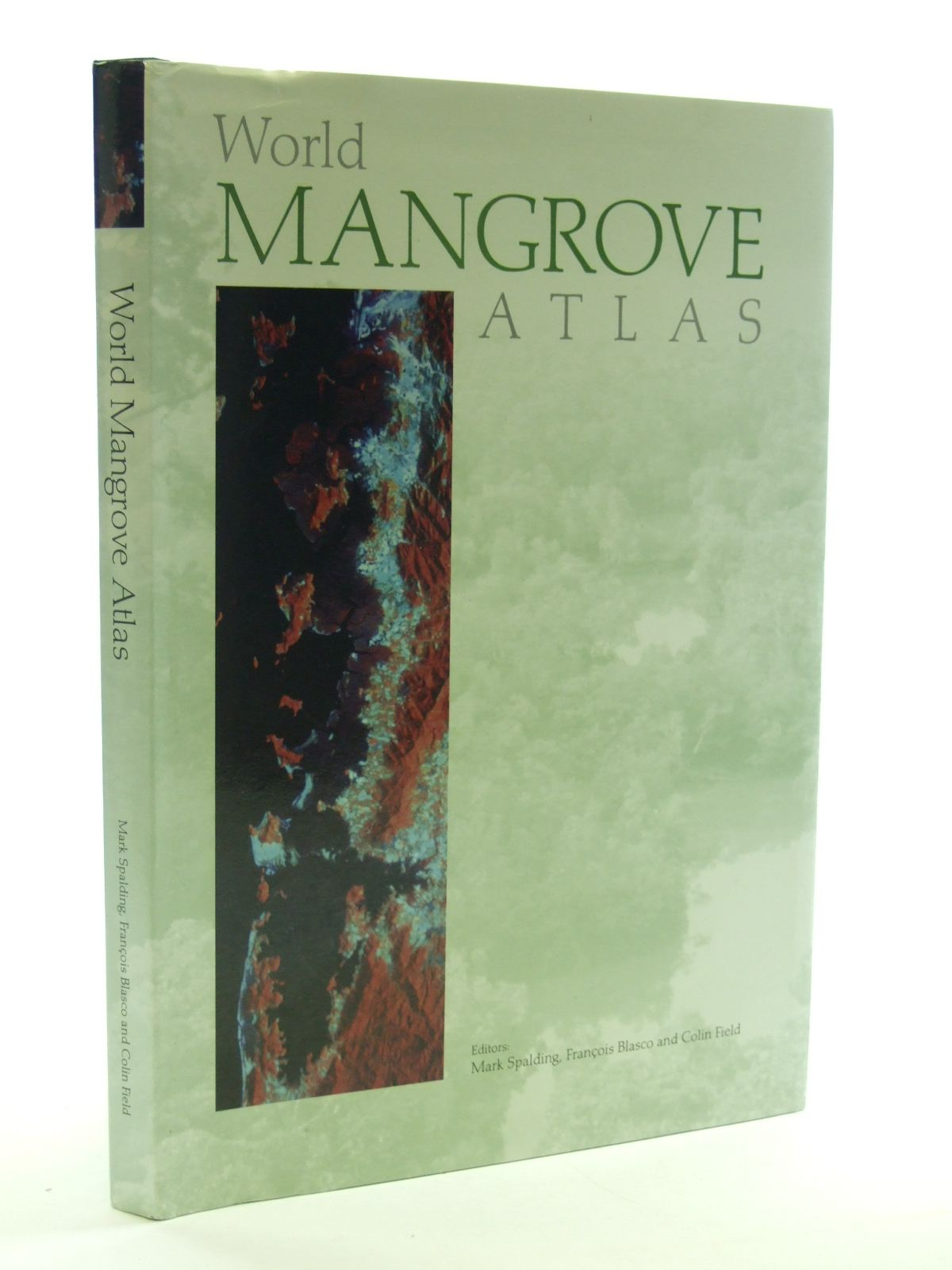 Photo of WORLD MANGROVE ATLAS written by Spalding, Mark Blasco, Francois Field, Colin published by The International Society For Mangrove Ecosystems (STOCK CODE: 1602990)  for sale by Stella & Rose's Books