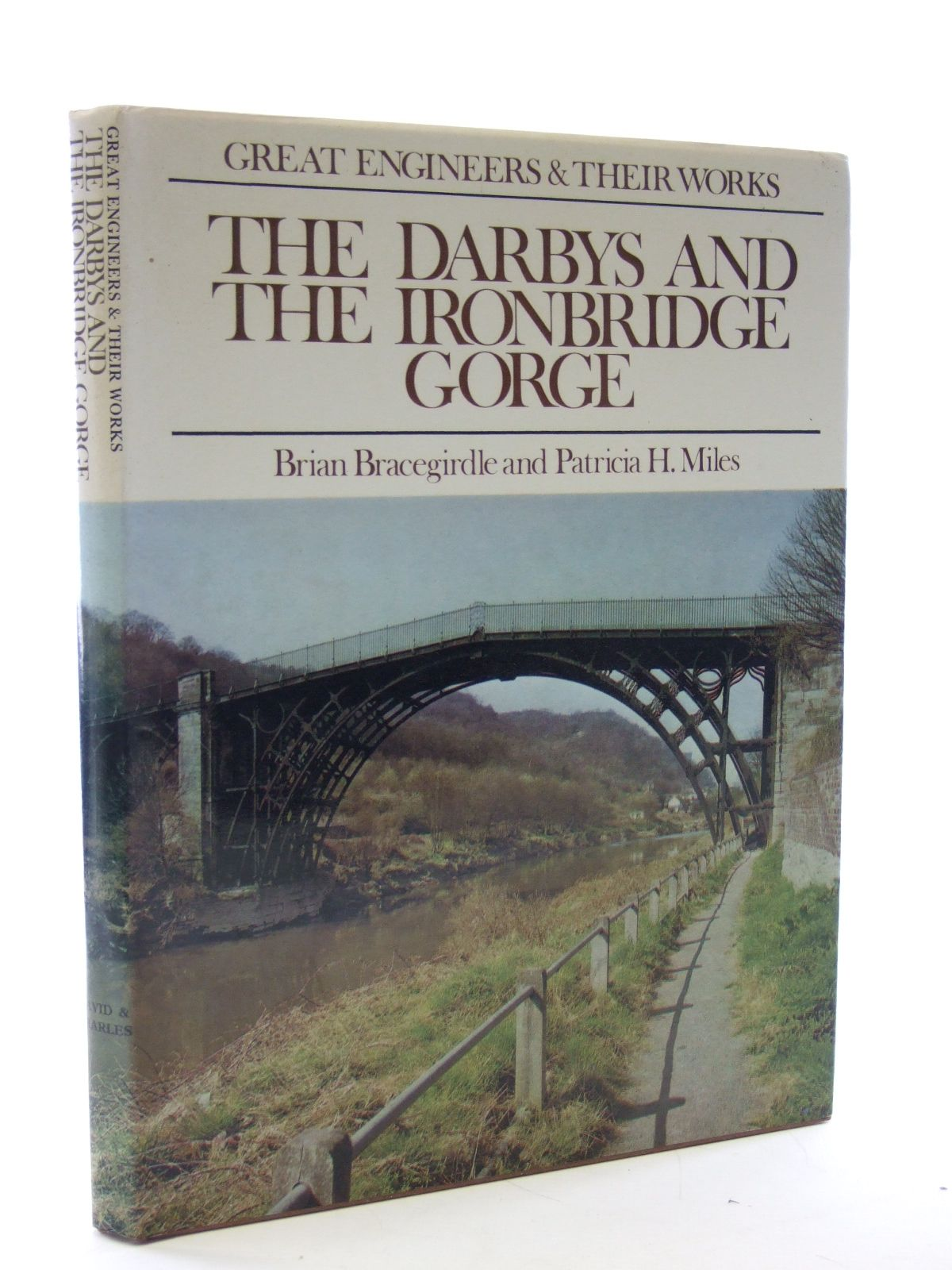 Photo of THE DARBYS AND THE IRONBRIDGE GORGE written by Bracegirdle, Brian<br />Miles, Patricia H. published by David &amp; Charles (STOCK CODE: 1603280)  for sale by Stella & Rose's Books