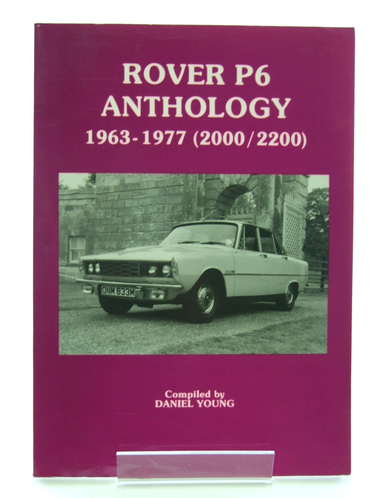 Photo of ROVER P6 ANTHOLOGY 1963-1977 (2000 / 2200) written by Young, Daniel published by P4 Spares (STOCK CODE: 1603407)  for sale by Stella & Rose's Books