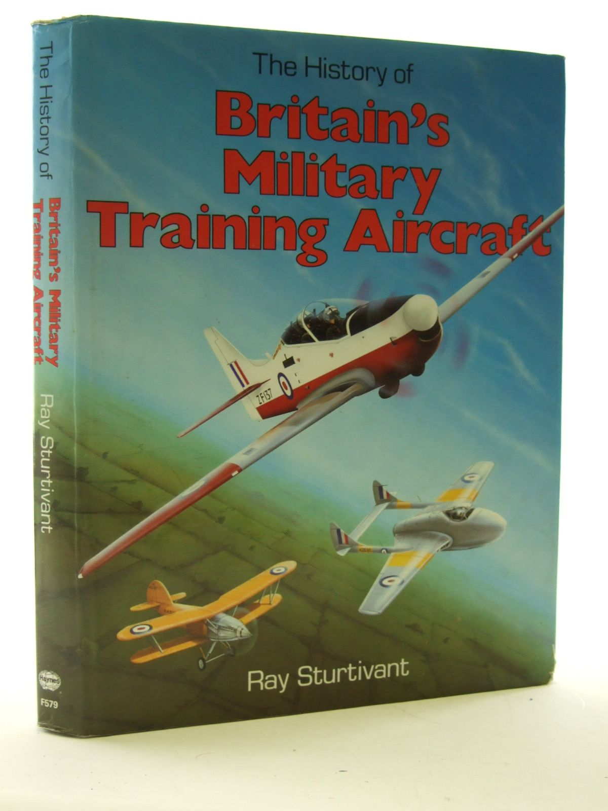 Photo of THE HISTORY OF BRITAIN'S MILITARY TRAINING AIRCRAFT written by Sturtivant, Ray published by Haynes Publishing Group (STOCK CODE: 1603819)  for sale by Stella & Rose's Books