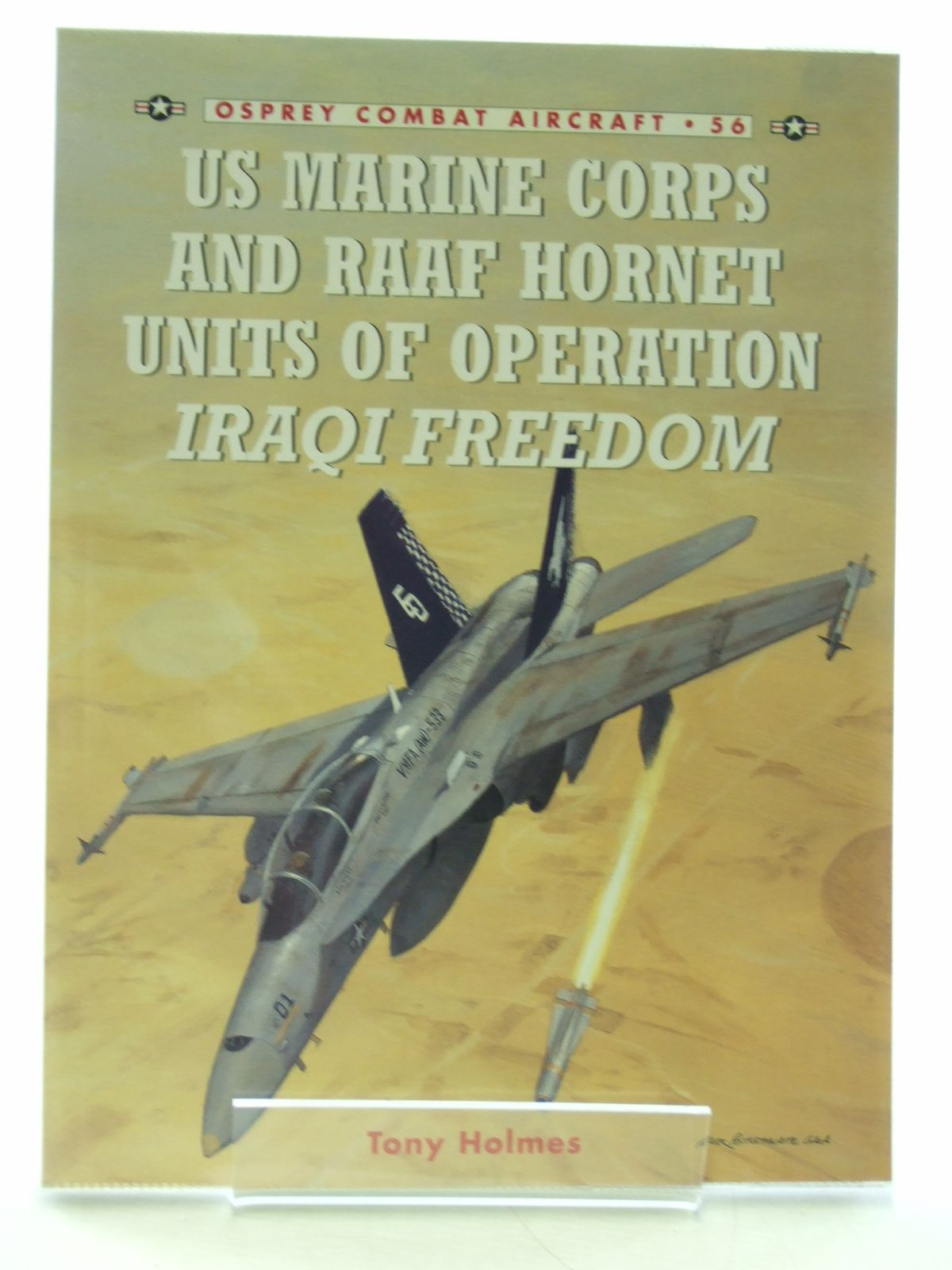 Photo of US MARINE CORPS AND RAAF HORNET UNITS OF OPERATION IRAQI FREEDOM written by Holmes, Tony published by Osprey Publishing (STOCK CODE: 1603865)  for sale by Stella & Rose's Books