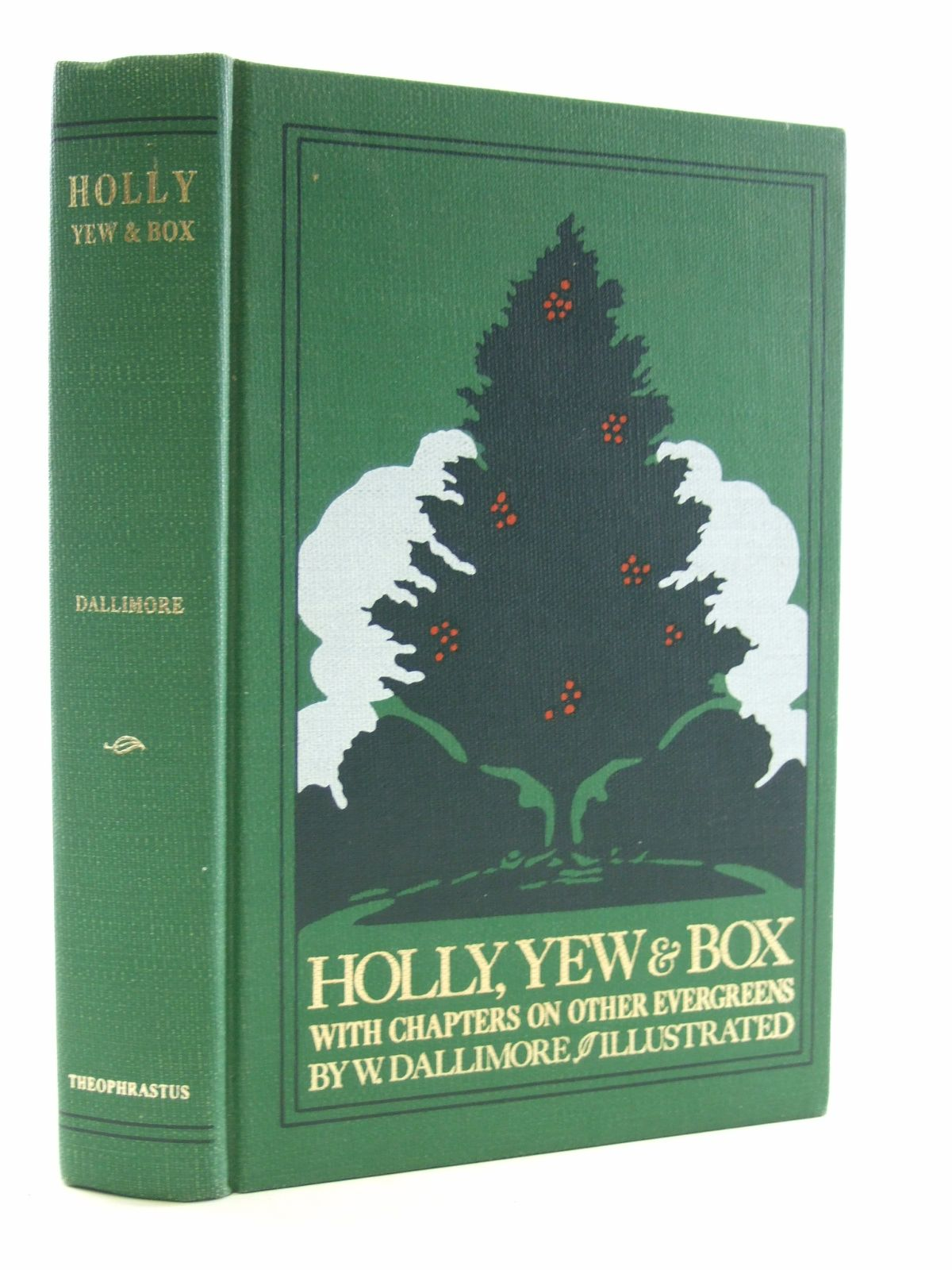 Photo of HOLLY, YEW & BOX written by Dallimore, William published by Theophrastus (STOCK CODE: 1603931)  for sale by Stella & Rose's Books