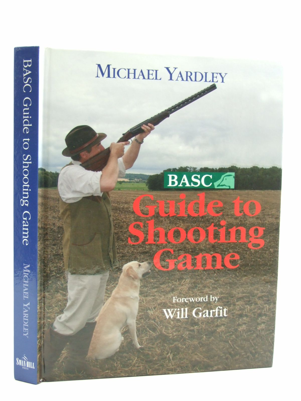 Photo of BASC GUIDE TO SHOOTING GAME written by Yardley, Michael published by Swan Hill Press (STOCK CODE: 1604350)  for sale by Stella & Rose's Books