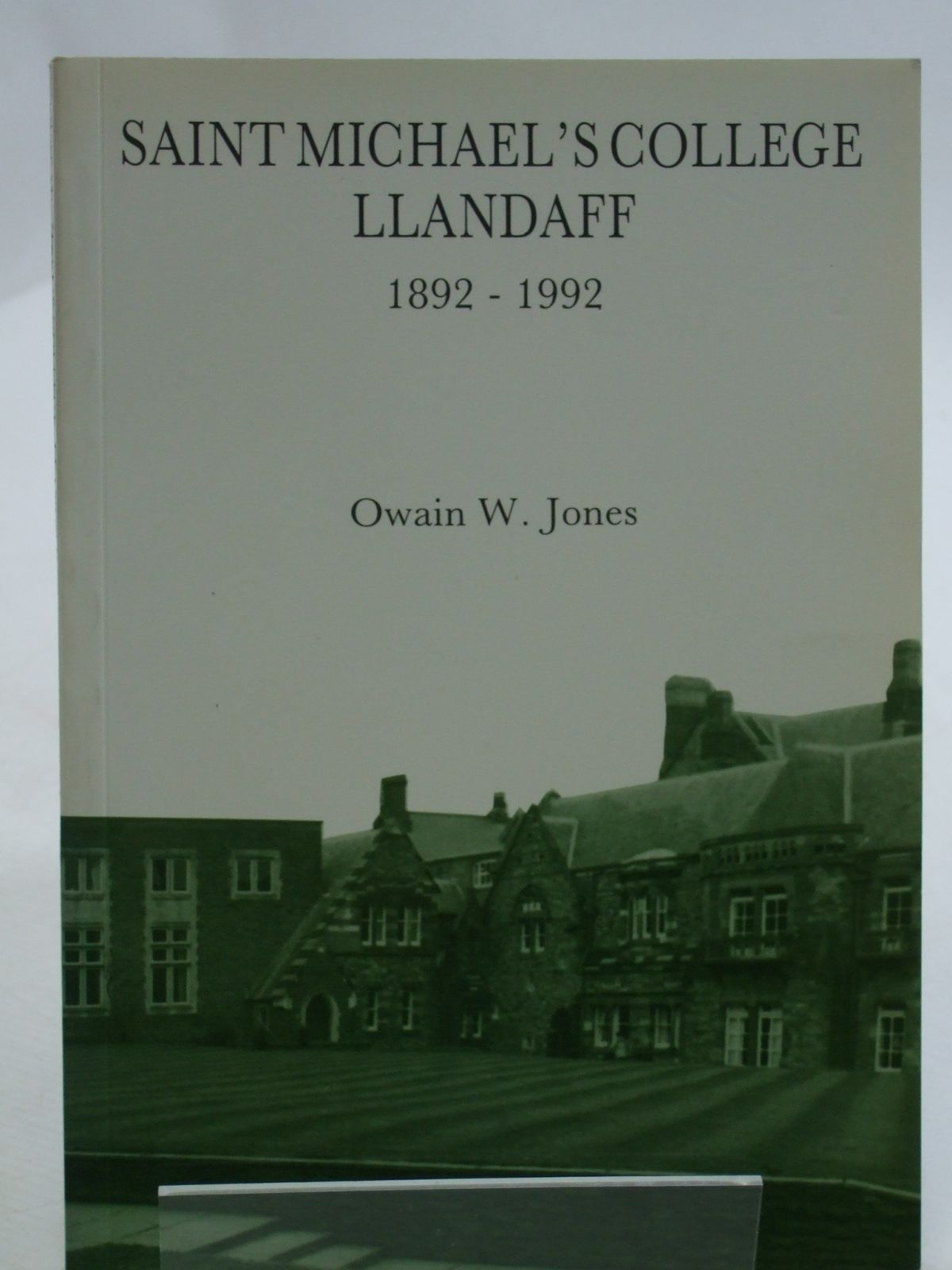 Photo of SAINT MICHAEL'S COLLEGE LLANDAFF 1892 - 1992 written by Jones, Owain W. published by J.D. Lewis & Sons (STOCK CODE: 1604373)  for sale by Stella & Rose's Books