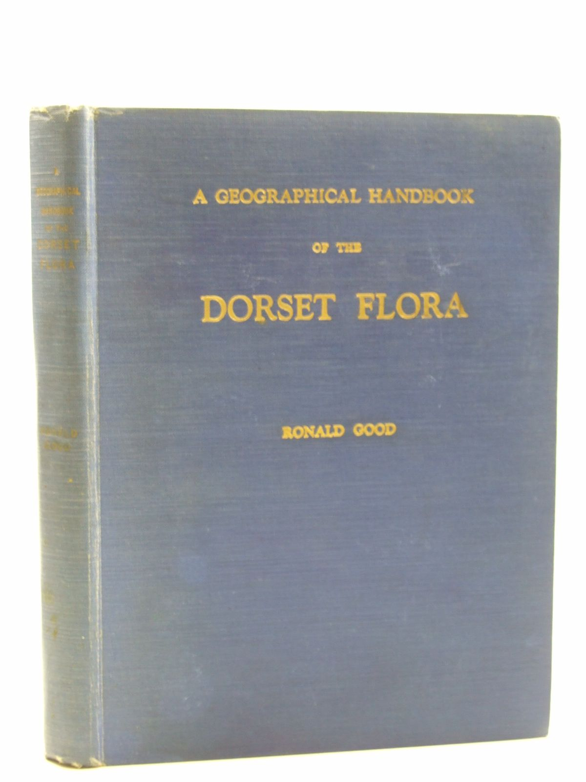 Photo of A GEOGRAPHICAL HANDBOOK OF THE DORSET FLORA written by Good, Ronald Robinson, K.L. published by Dorset Natural History And Archaeological Society (STOCK CODE: 1604398)  for sale by Stella & Rose's Books