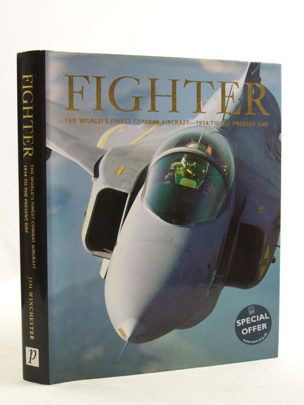 Photo of FIGHTER THE WORLD'S FINEST COMBAT AIRCRAFT - 1914 TO THE PRESENT DAY written by Winchester, Jim published by Parragon (STOCK CODE: 1604425)  for sale by Stella & Rose's Books