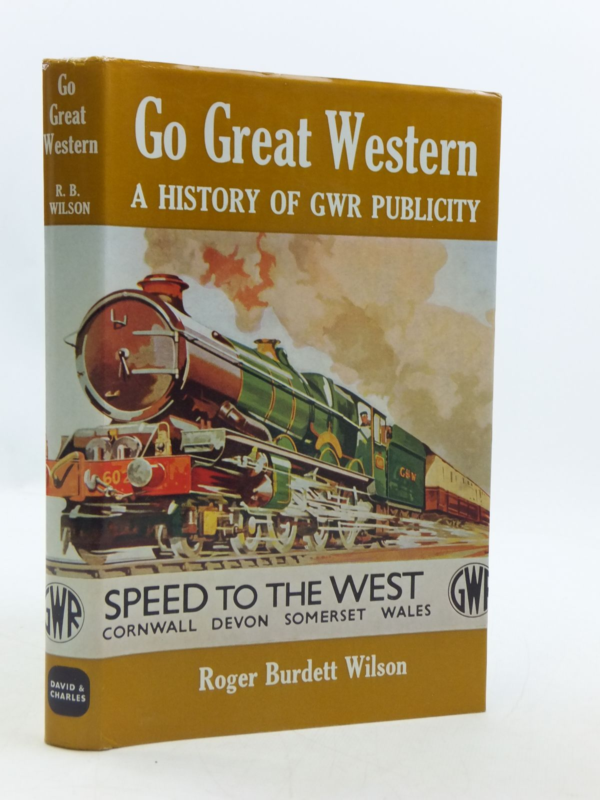 Photo of GO GREAT WESTERN A HISTORY OF GWR PUBLICITY written by Wilson, Roger Burdett published by David & Charles (STOCK CODE: 1604922)  for sale by Stella & Rose's Books
