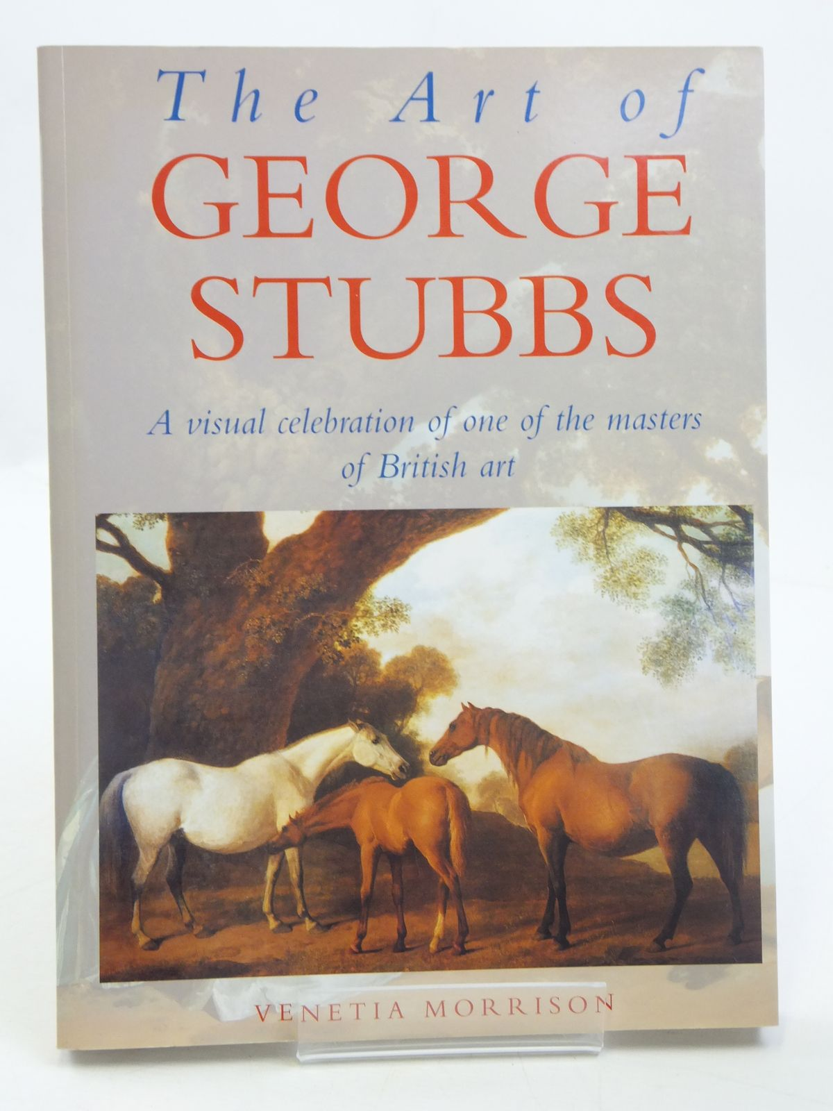Photo of THE ART OF GEORGE STUBBS written by Morrison, Venetia published by Eagle Editions (STOCK CODE: 1605080)  for sale by Stella & Rose's Books