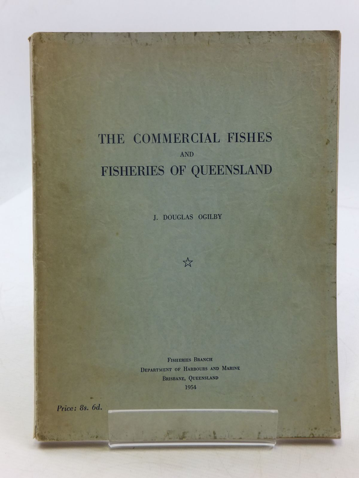Photo of THE COMMERCIAL FISHES AND FISHERIES OF QUEENSLAND written by Ogilby, J. Douglas illustrated by Marshall, Tom C. published by Department Of Harbours And Marine, Brisbane (STOCK CODE: 1605211)  for sale by Stella & Rose's Books