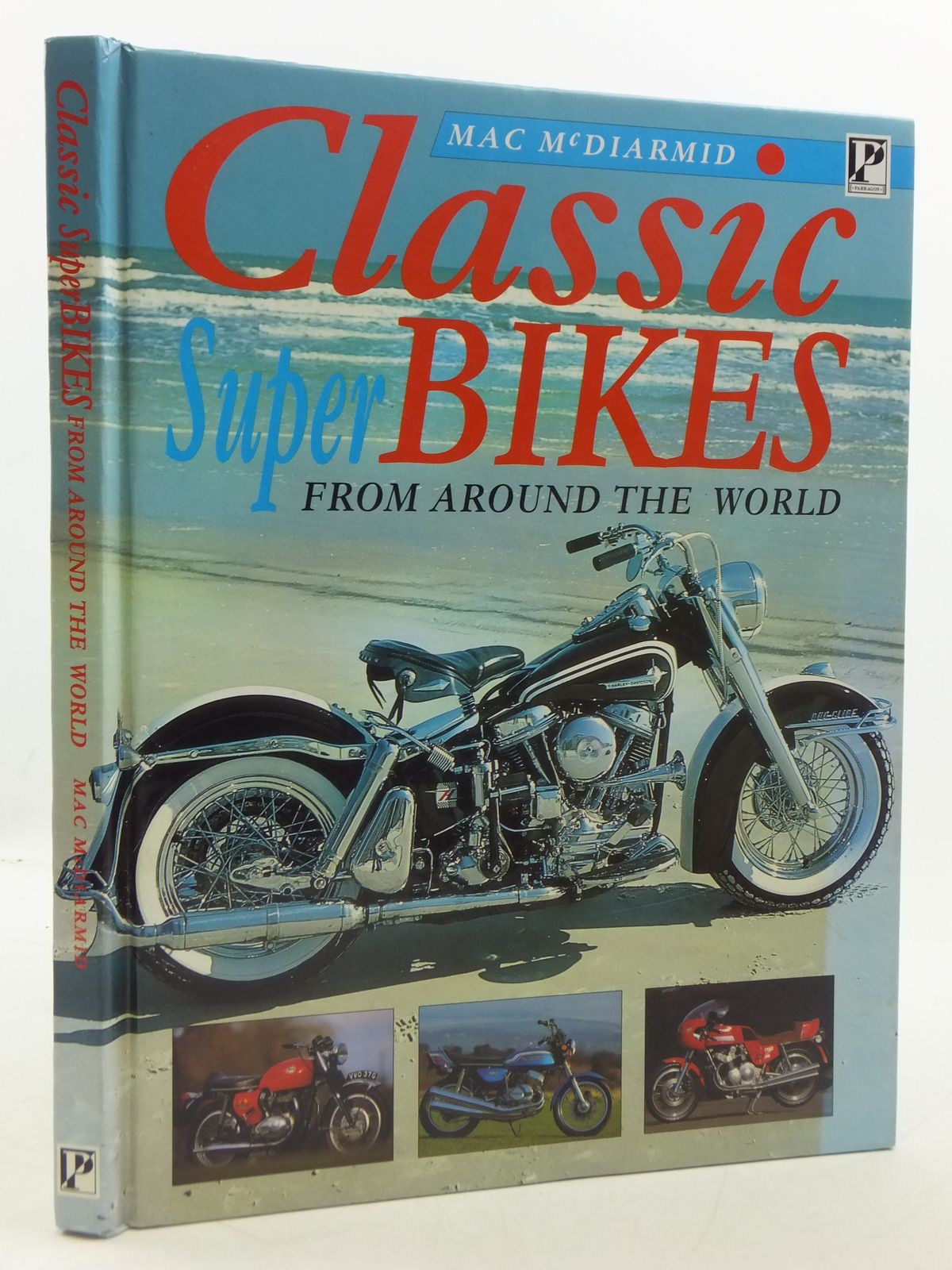 Photo of CLASSIC SUPER BIKES FROM AROUND THE WORLD written by McDiarmid, Mac published by Parragon Books (STOCK CODE: 1605279)  for sale by Stella & Rose's Books