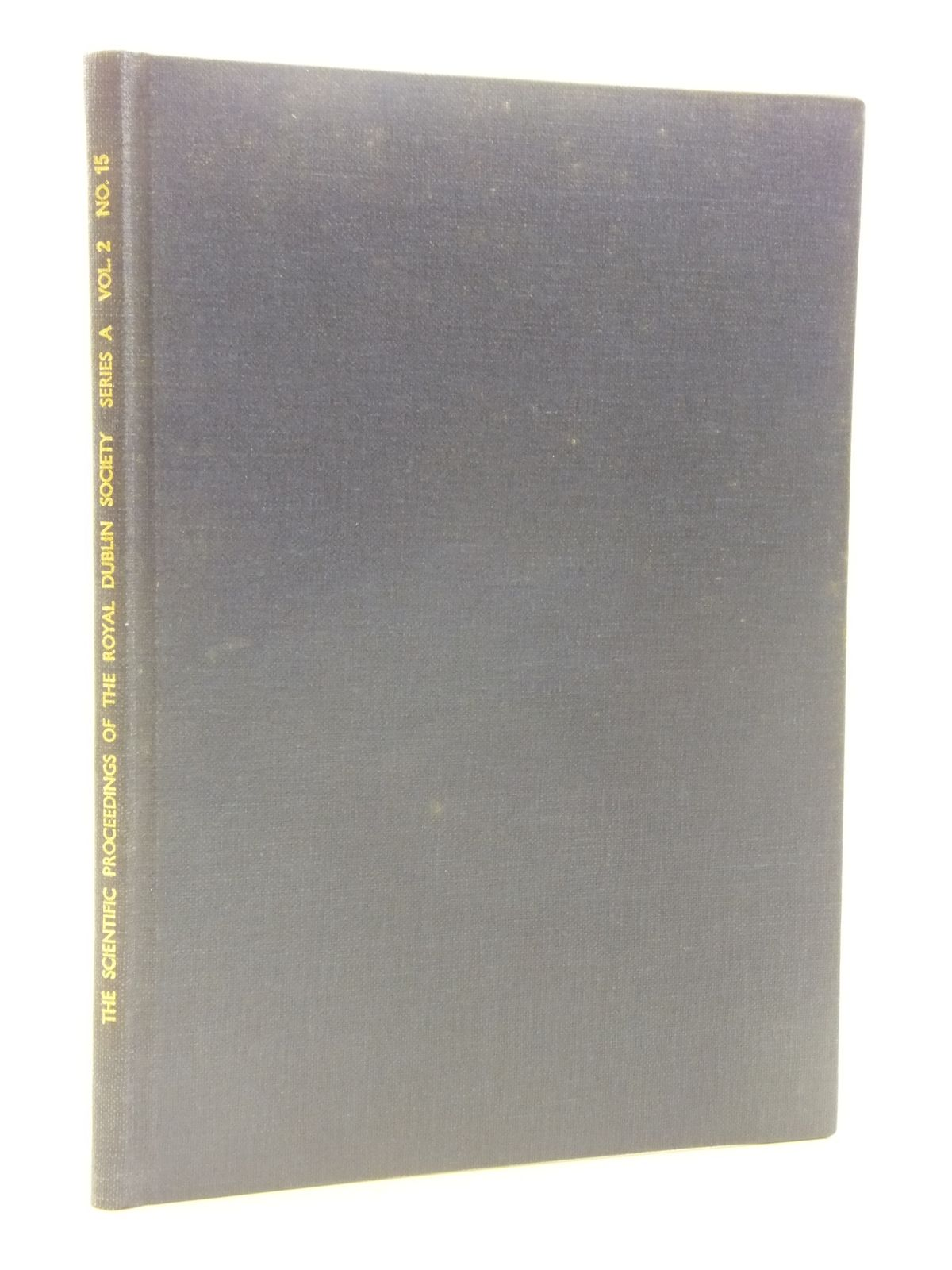 Photo of THE SCIENTIFIC PROCEEDINGS OF THE ROYAL DUBLIN SOCIETY SERIES A VOL. 2 No. 15- Stock Number: 1605326