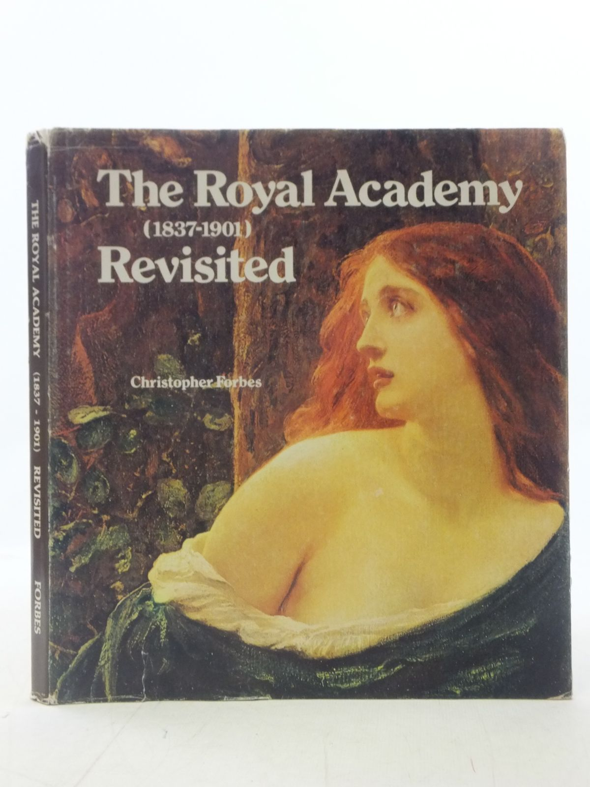 Photo of THE ROYAL ACADEMY REVISITED 1837-1901 written by Forbes, Christopher published by Christopher Forbes (STOCK CODE: 1605932)  for sale by Stella & Rose's Books