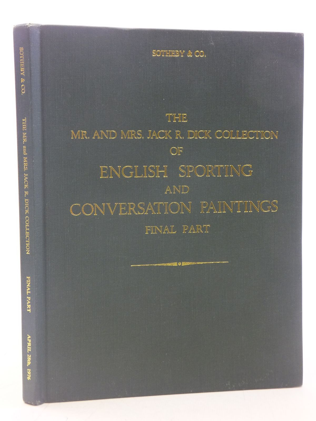 Photo of CATALOGUE OF THE MR. AND MRS. JACK R. DICK COLLECTION OF ENGLISH SPORTING AND CONVERSATION PAINTINGS FINAL PART published by Sotheby Parke Bernet (STOCK CODE: 1605950)  for sale by Stella & Rose's Books