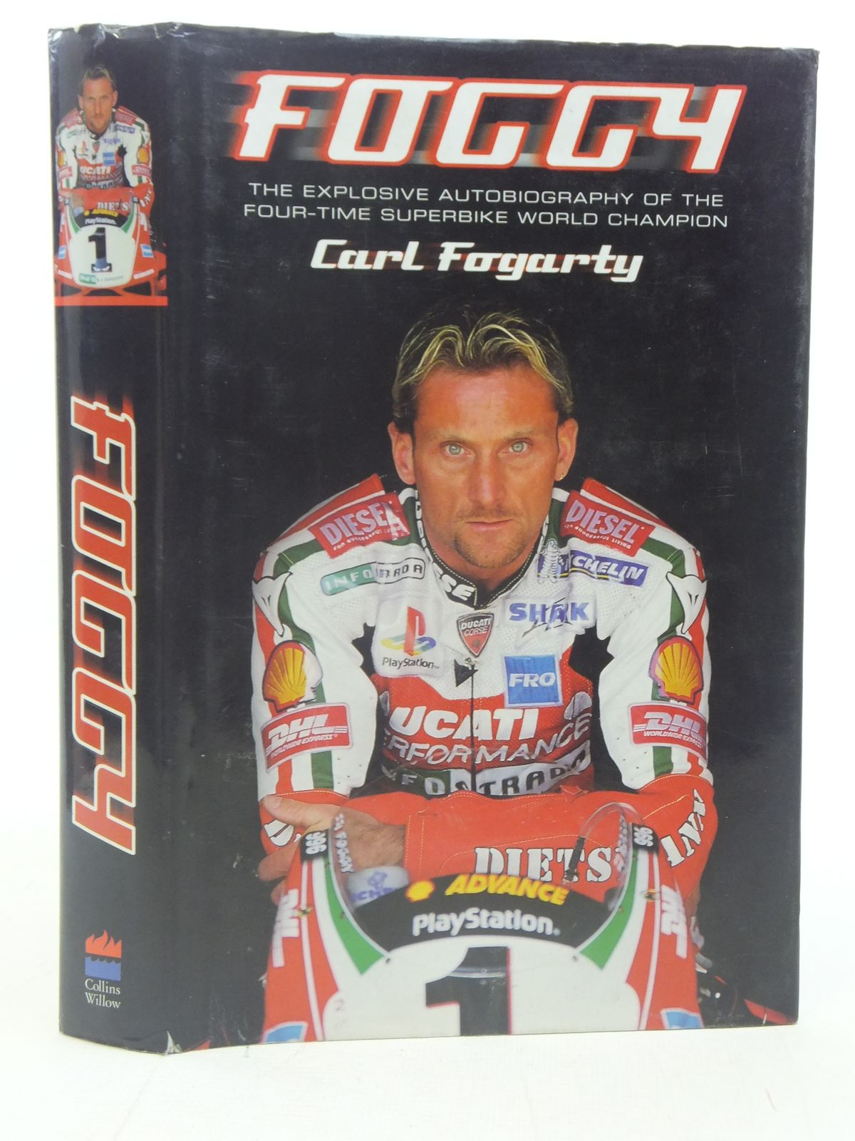 Photo of FOGGY THE EXPLOSIVE AUTOBIOGRAPHY OF THE FOUR-TIME SUPERBIKE WORLD CHAMPION written by Fogarty, Carl<br />Bramwell, Neil published by Collins Willow (STOCK CODE: 1606189)  for sale by Stella & Rose's Books