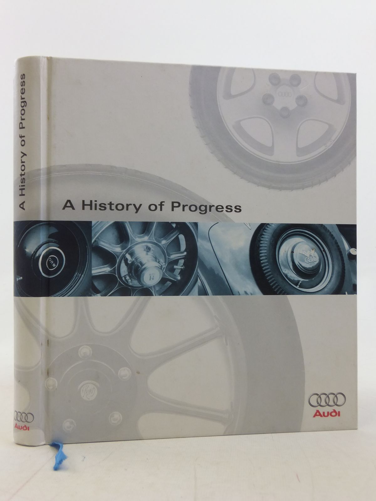 Photo of A HISTORY OF PROGRESS written by Kirchberg, Peter<br />Erdmann, Thomas<br />Plagmann, Ralph published by Audi Ag (STOCK CODE: 1606215)  for sale by Stella & Rose's Books