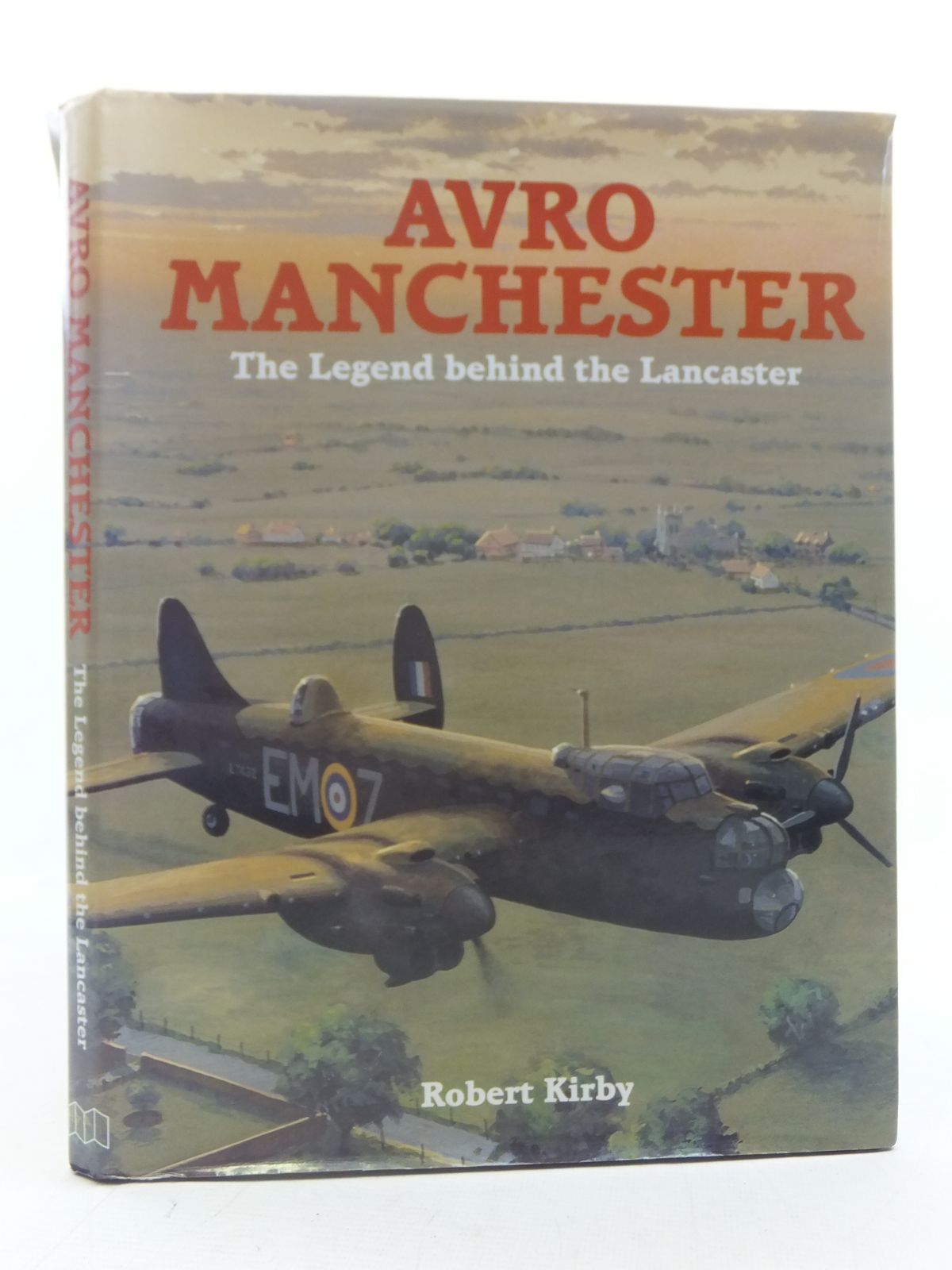 Photo of AVRO MANCHESTER THE LEGEND BEHIND THE LANCASTER written by Kirby, Robert published by Midland Publishing (STOCK CODE: 1606230)  for sale by Stella & Rose's Books